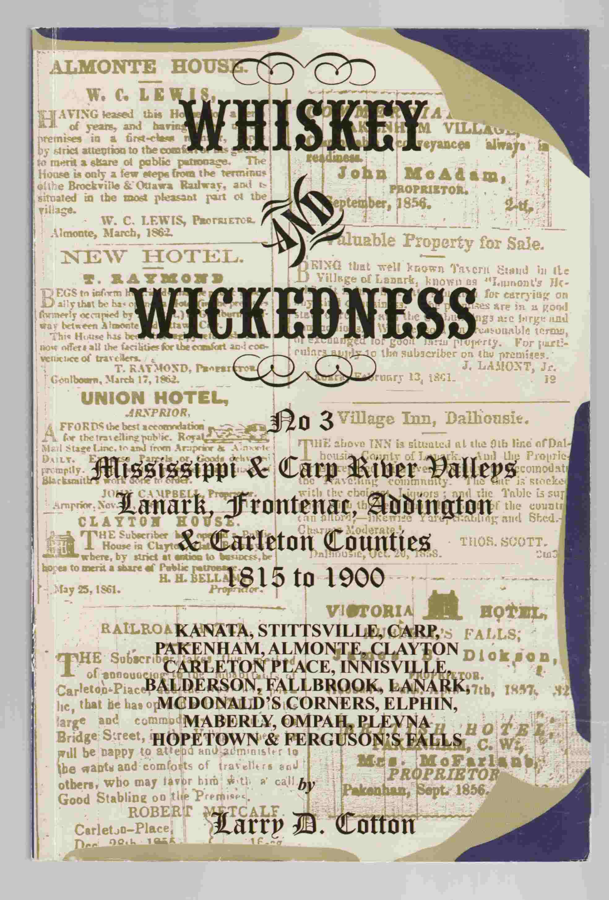 Image for Whiskey and Wickedness: No. 3 Mississippi & Carp River Valleys Lanark, Frontenac, Addington & Carleton Counties 1815 to 1900