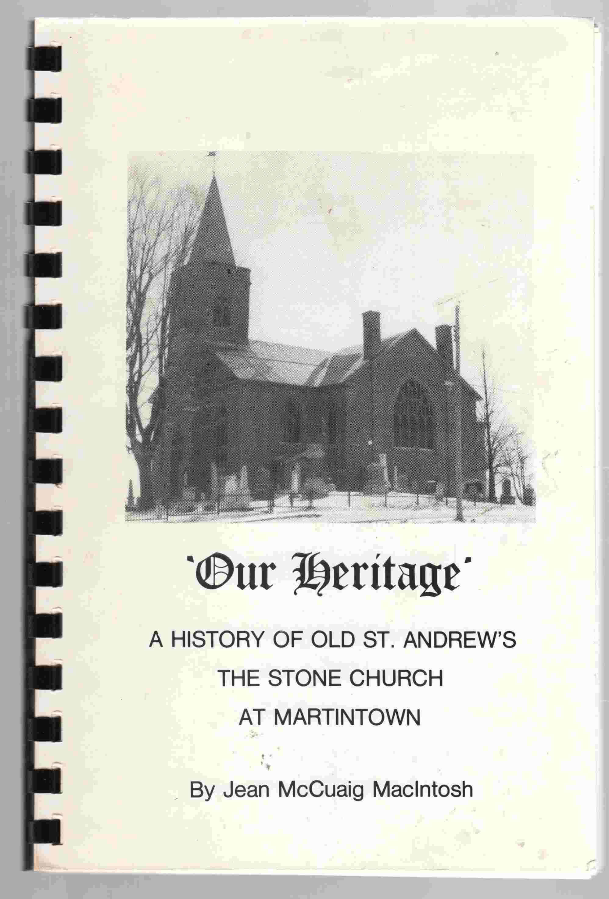 Image for Our Heritage A History of Old St. Andrew's The Stone Church At Martintown