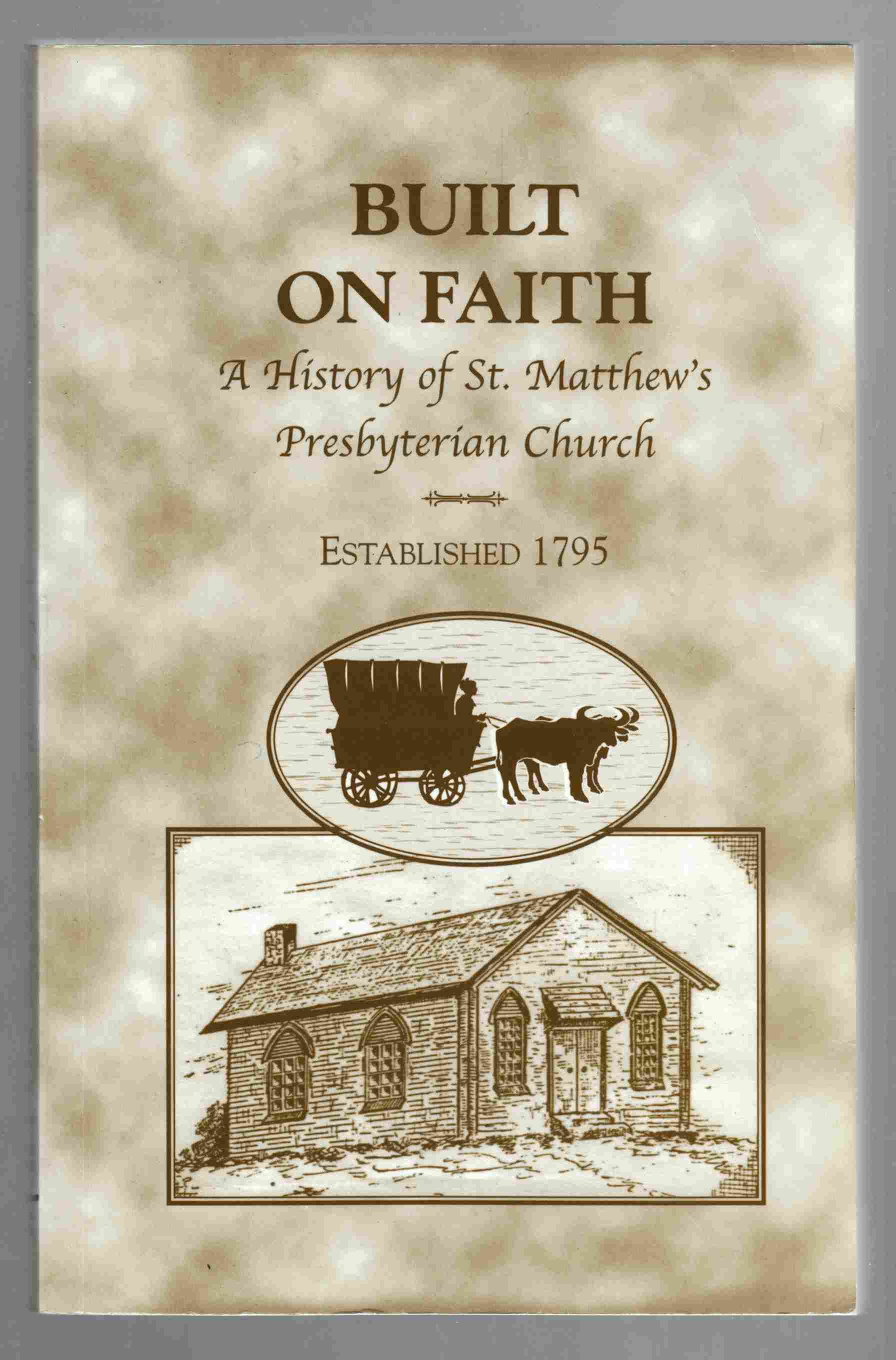 Image for Built on Faith The Story of a Church and its People St. Matthew's Presbyterian Church, Ingleside 1795-2002