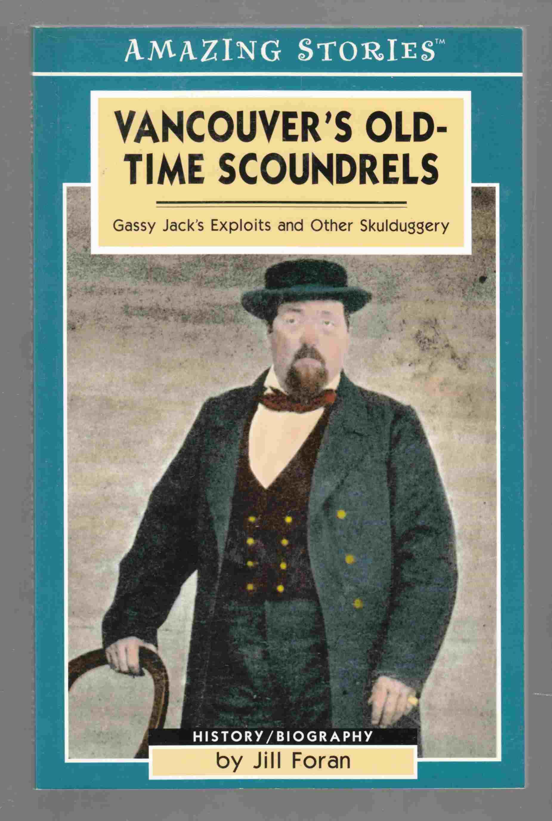 Image for Vancouver's Old-Time Scoundrels Gassy Jack's Exploits and Other Skulduggery