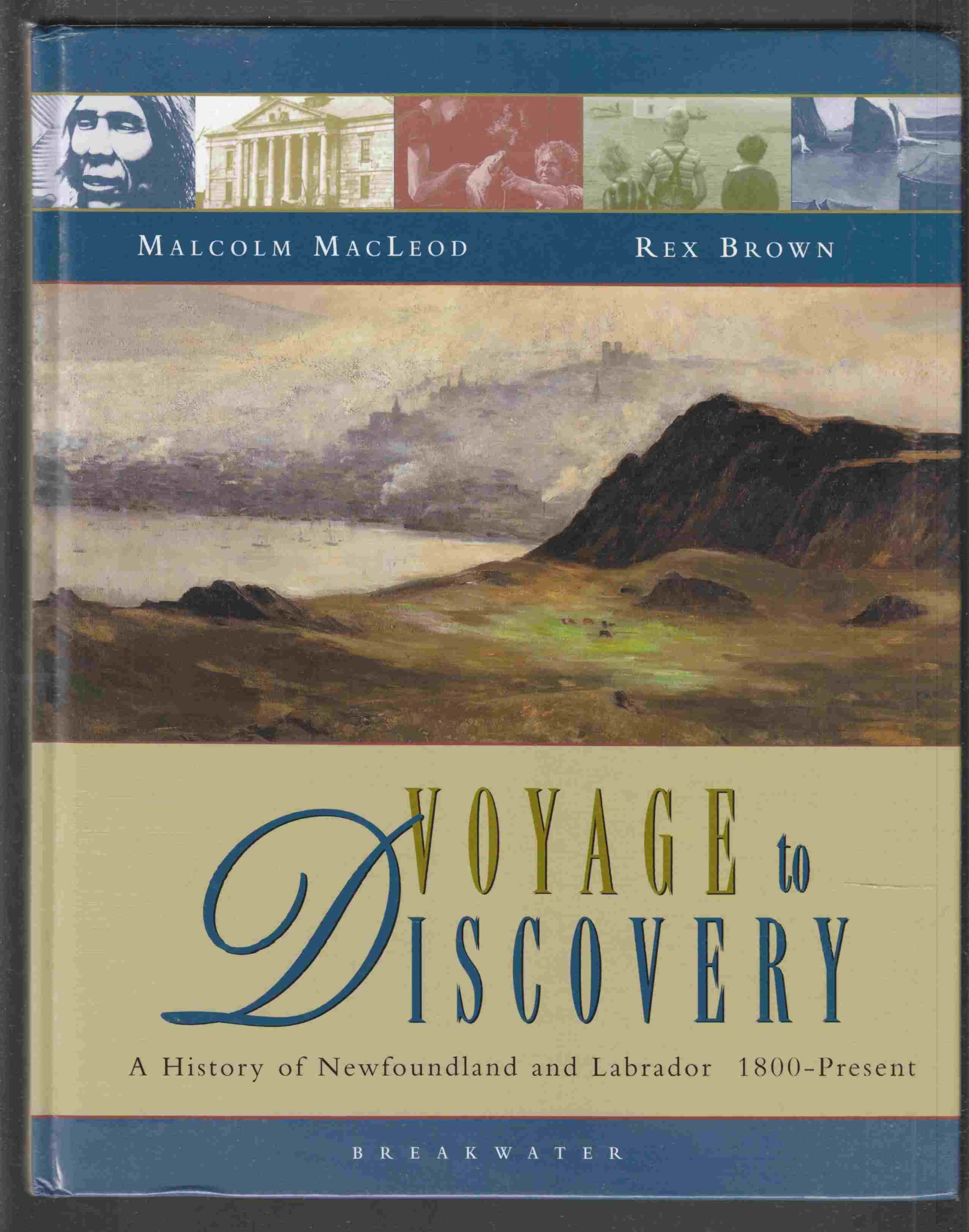 Image for Voyage to Discovery A History of Newfoundland and Labrador 1800-Present