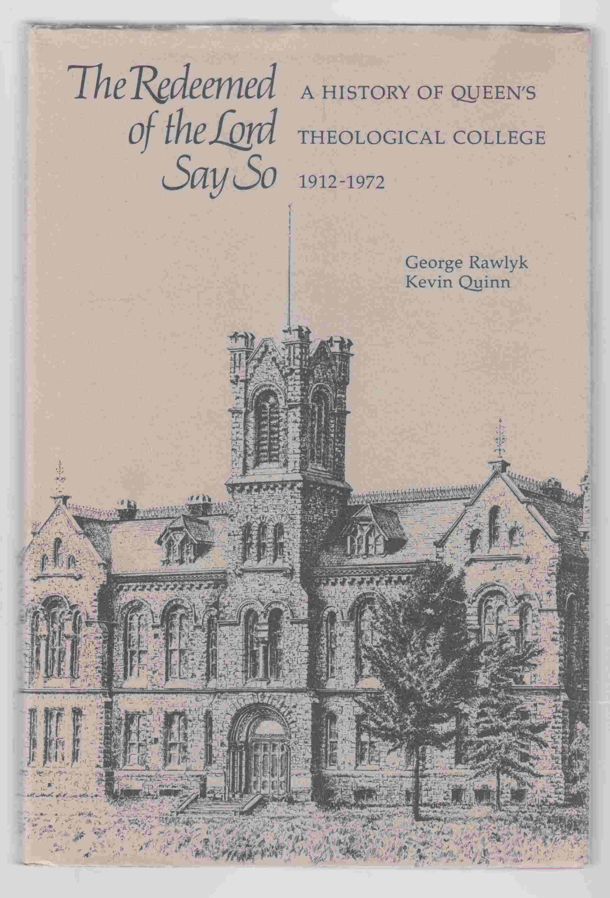Image for The Redeemed of the Lord Say So A History of Queen's Theological College 1912-1972