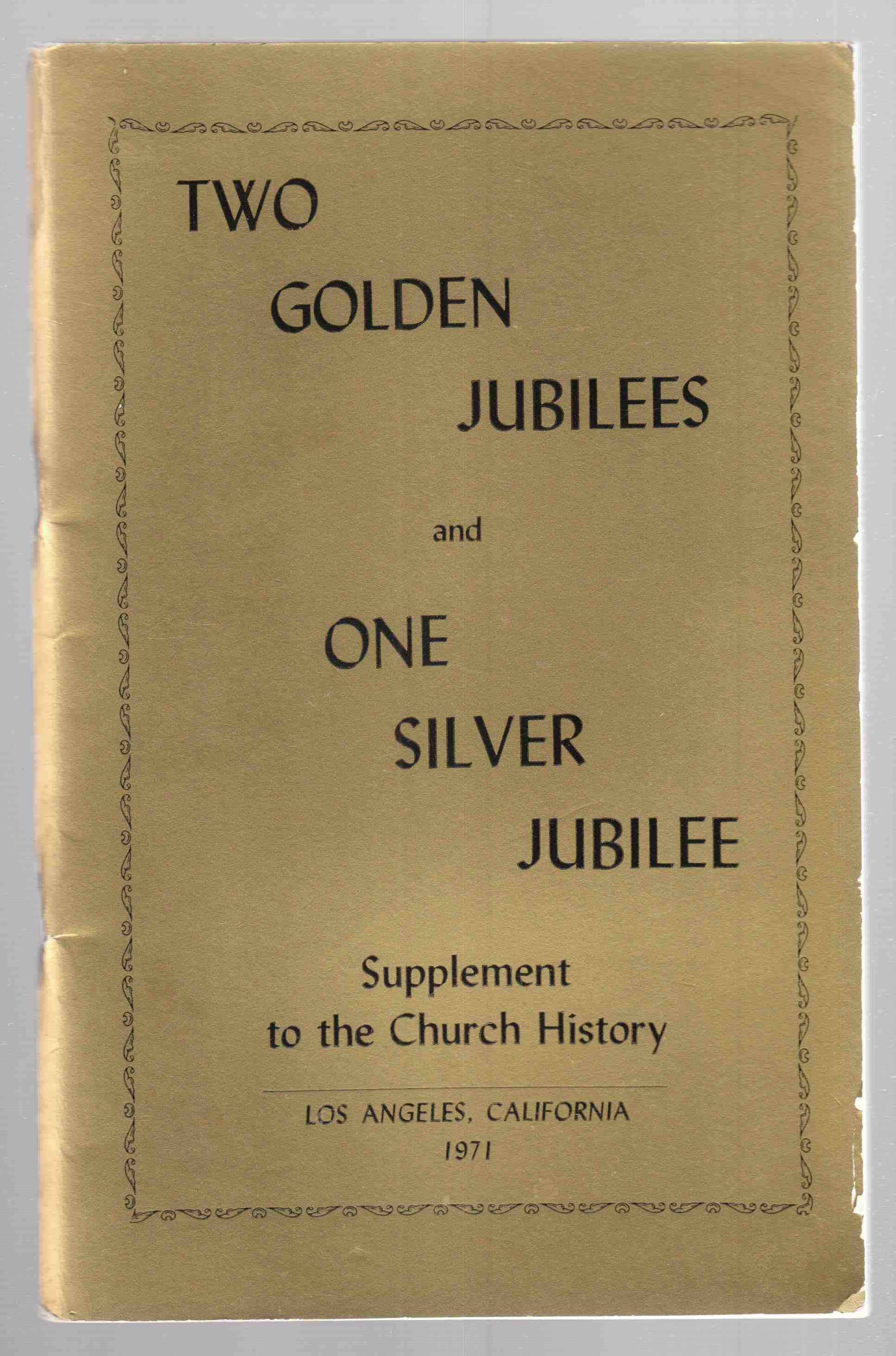 Image for Two Golden Jubilees and One Silver Jubilee Supplement to the Church History