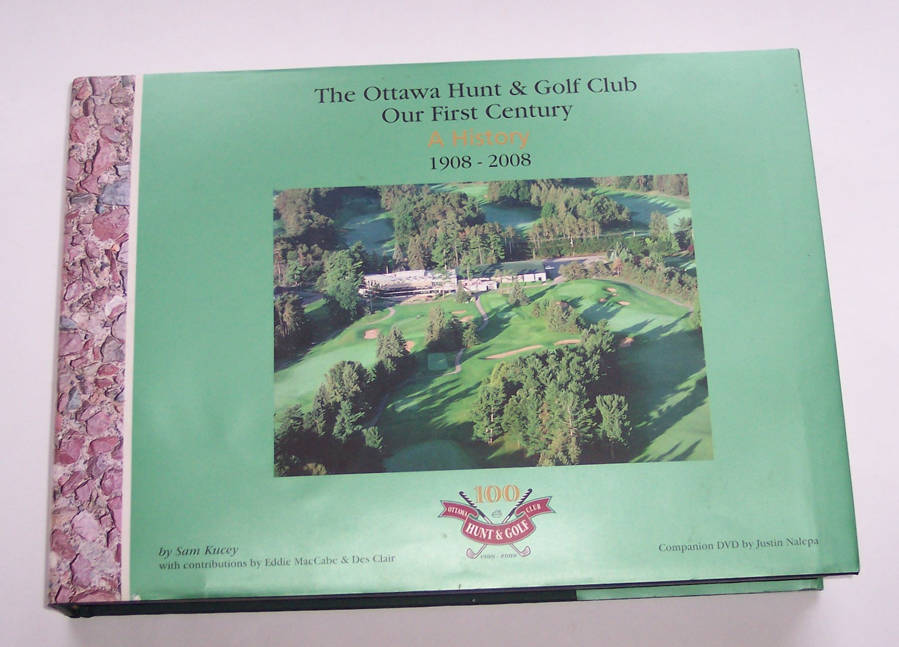 Image for The Ottawa Hunt & Golf Club Our First Century A History 1908 - 2008