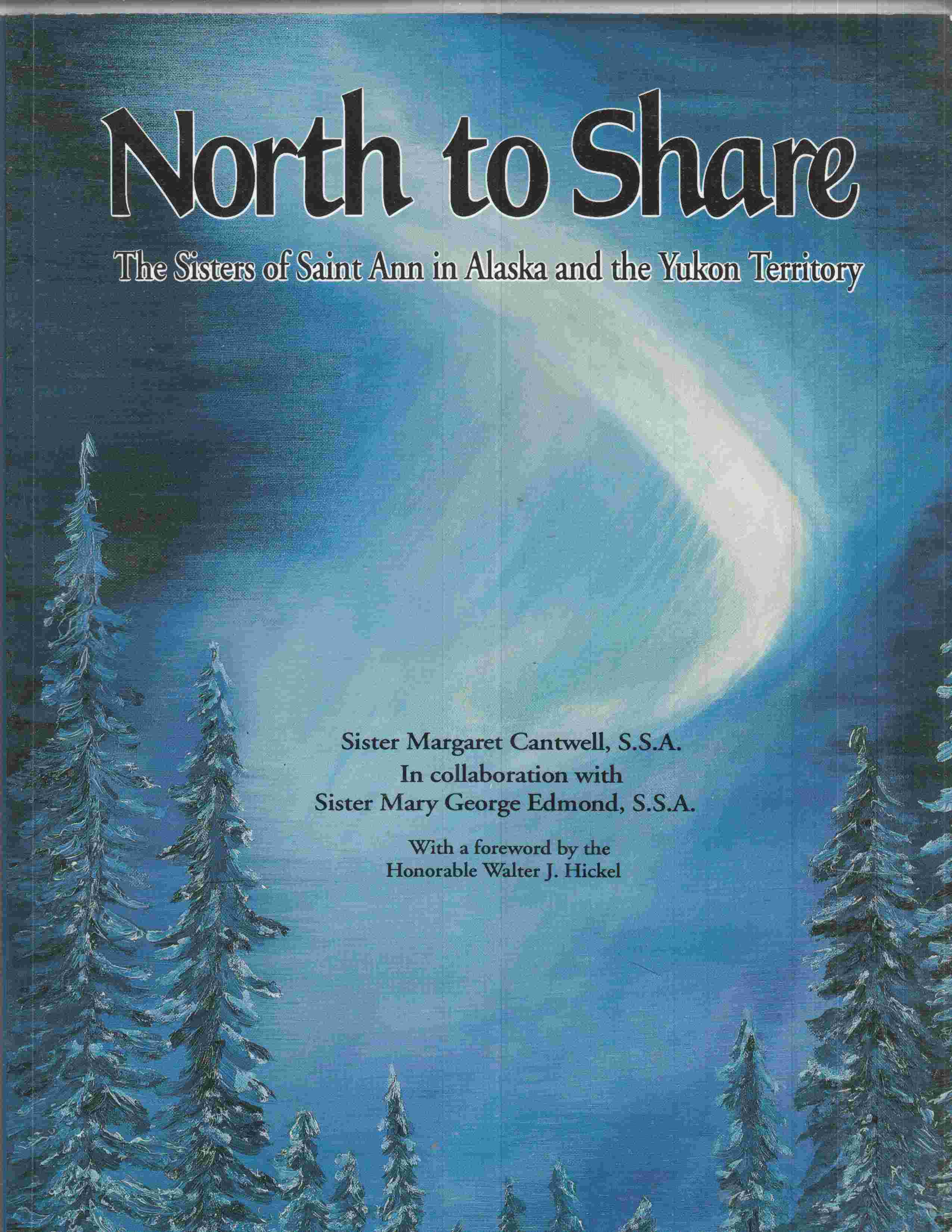 Image for North to Share The Sisters of Saint Ann in Alaska and the Yukon Territory