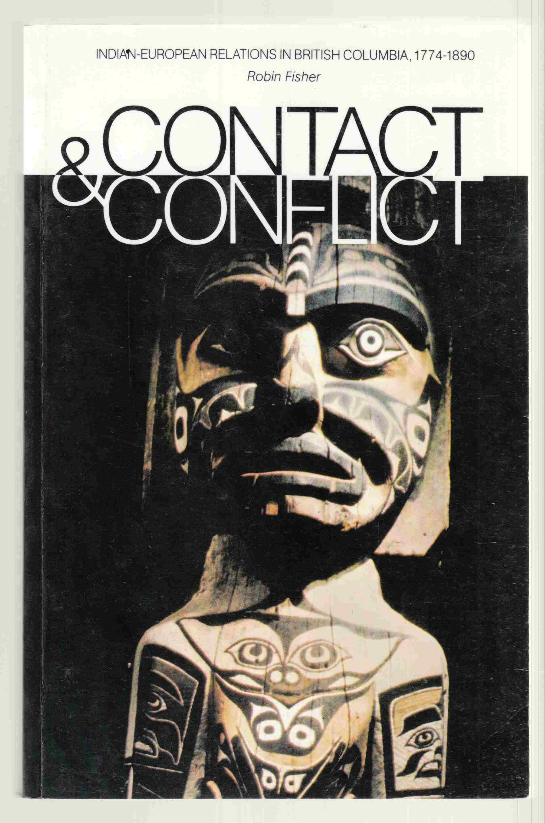 Image for Contact and Conflict  Indian-European Relations in British Columbia, 1774-1890