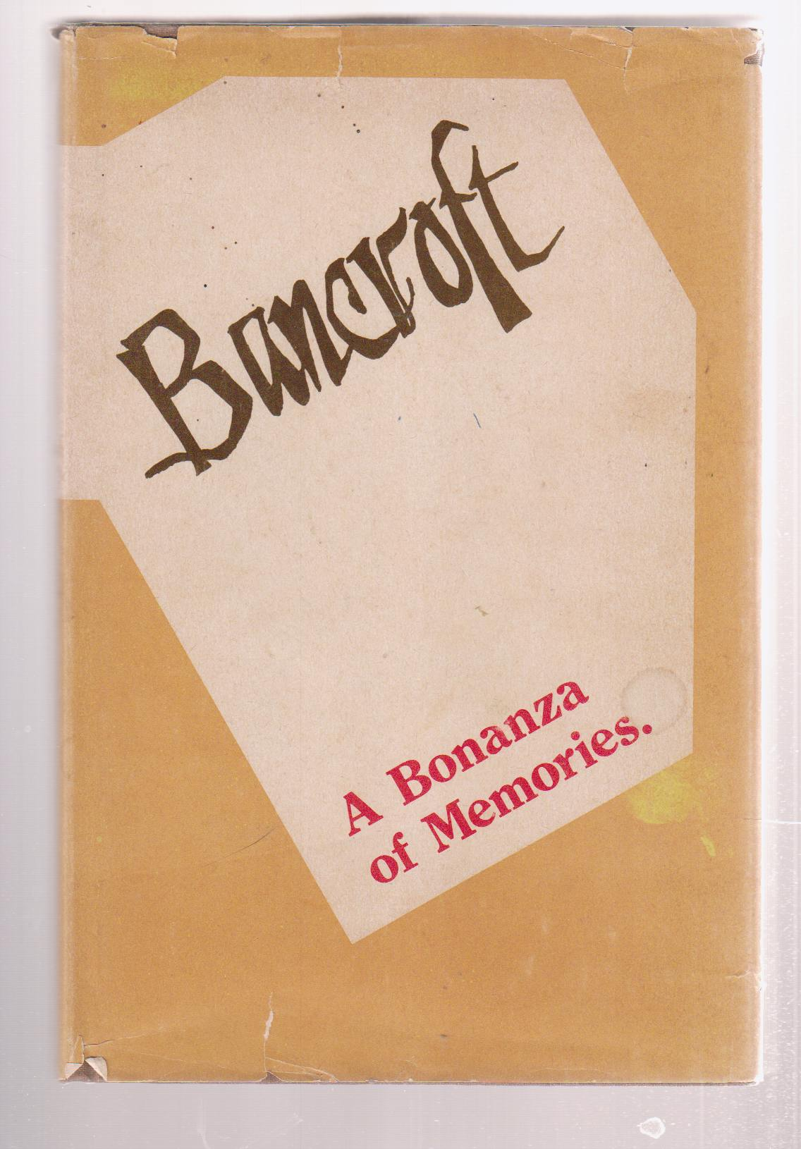 Image for Bancroft, a Bonanza of Memories