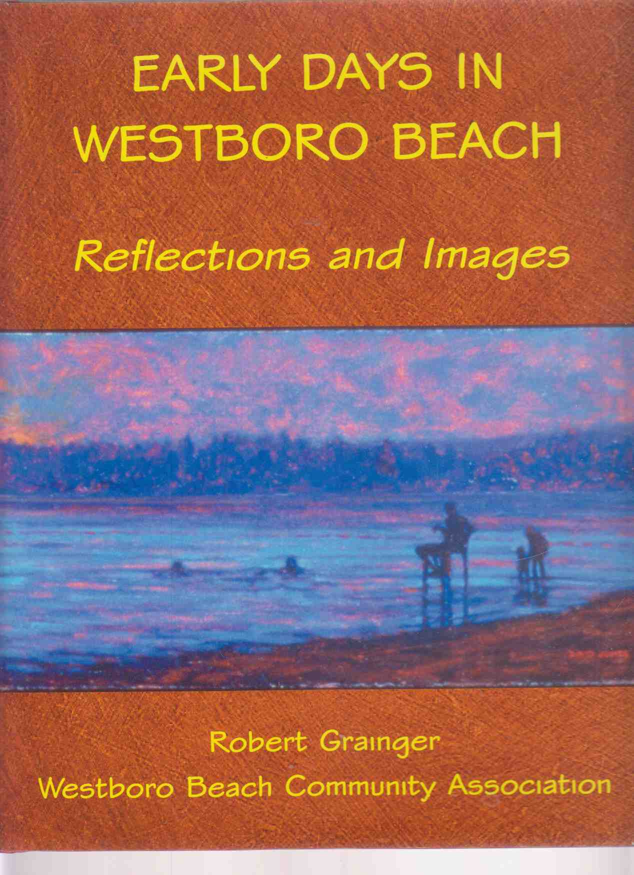 Image for Early Days in Westboro Beach  Reflections and Images