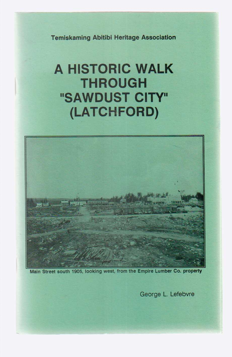 "Image for A Historic Walk through ""Sawdust City"" (Latchford)"