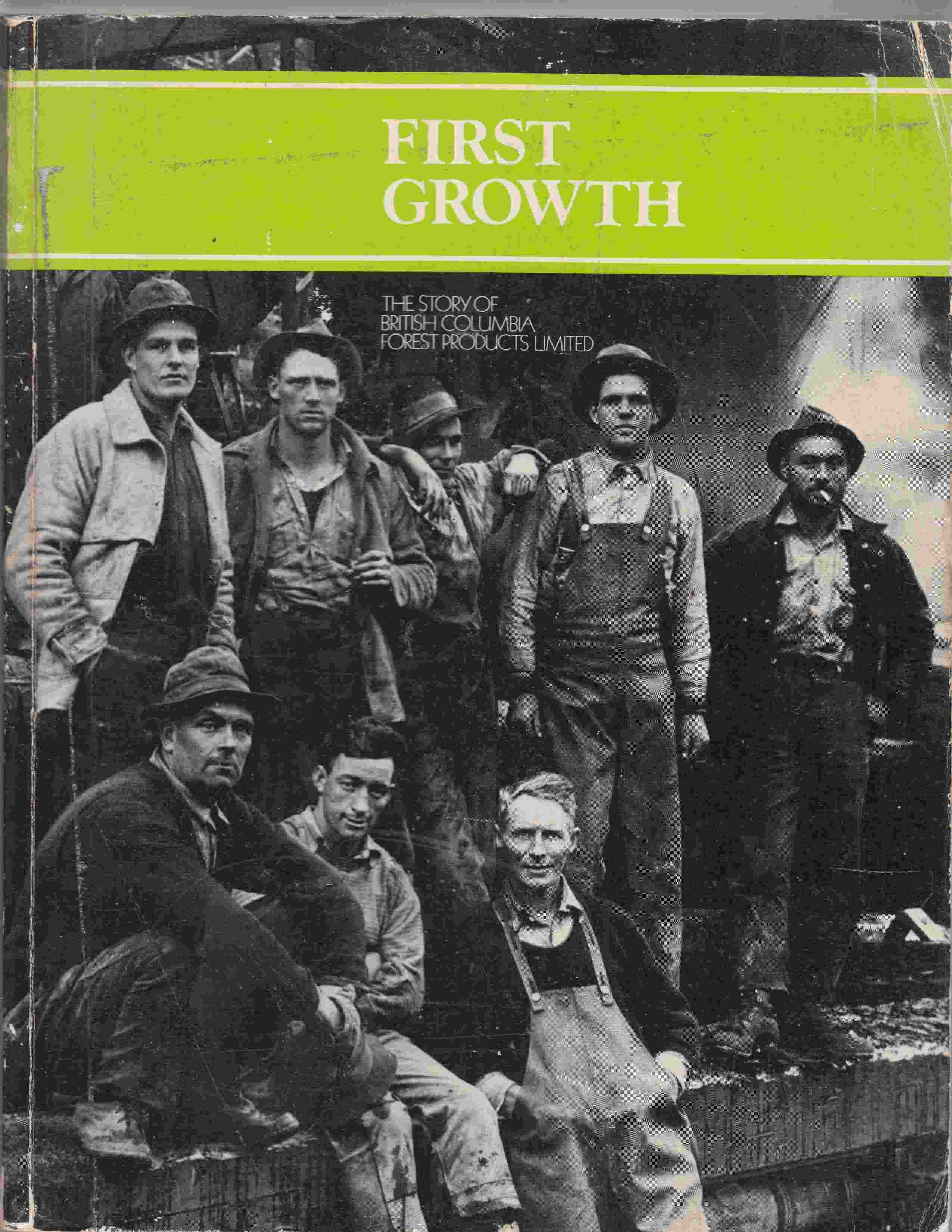 Image for First Growth The Story of British Columbia Forest Products Limited