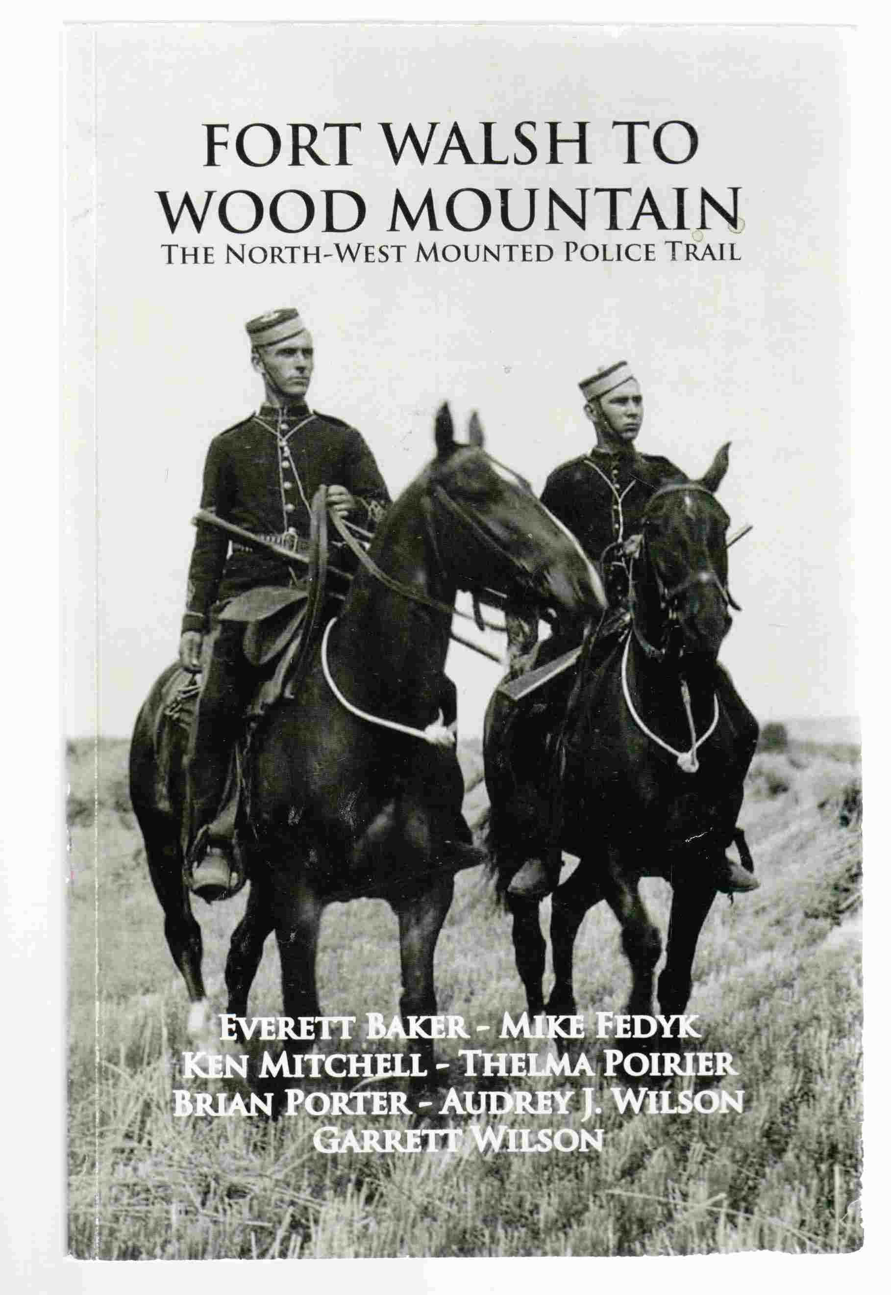 Image for Fort Walsh to Wood Mountain The North-West Mounted Police Trail
