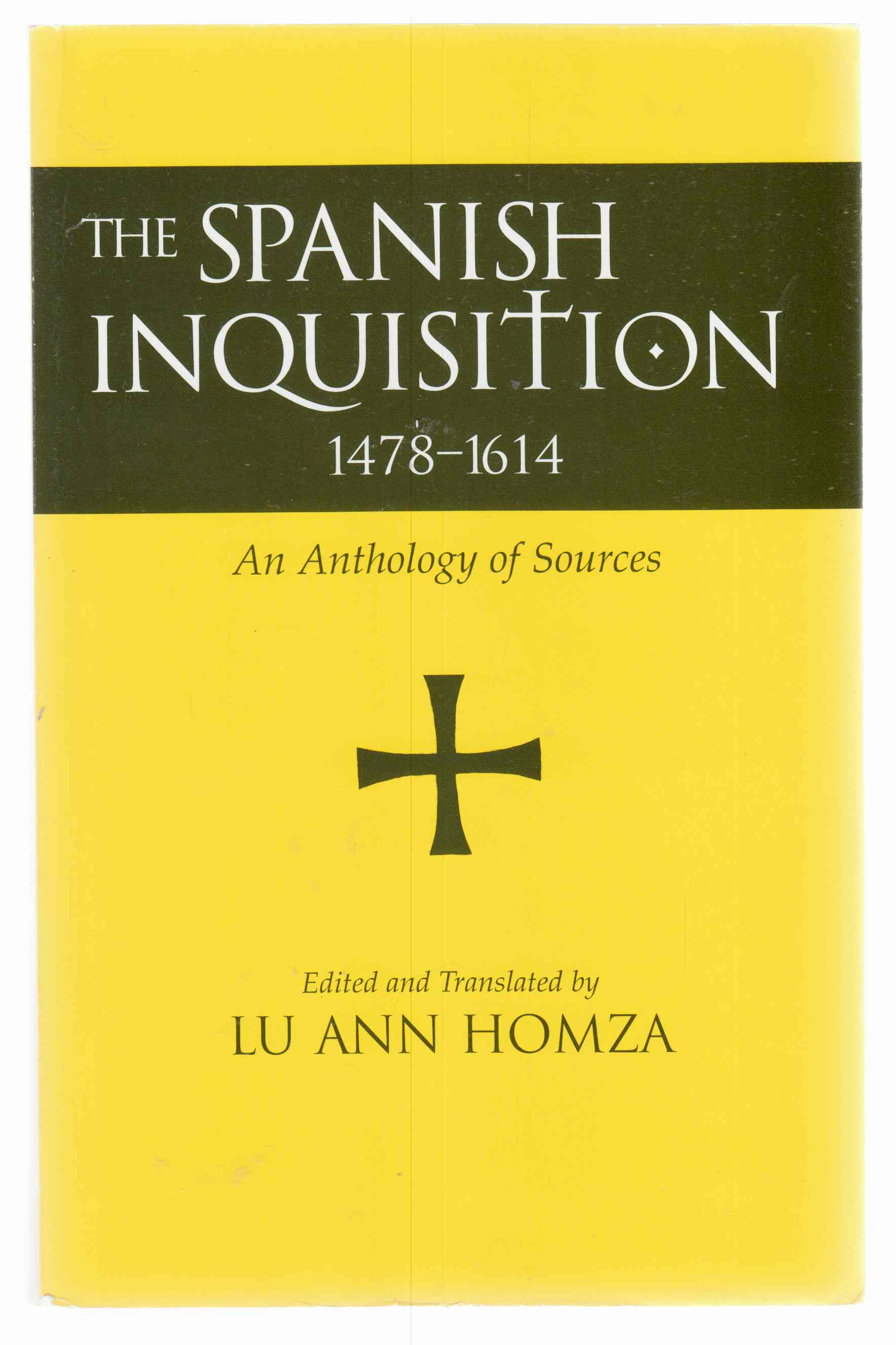 Image for Spanish Inquisition, 1478-1614 An Anthology of Sources