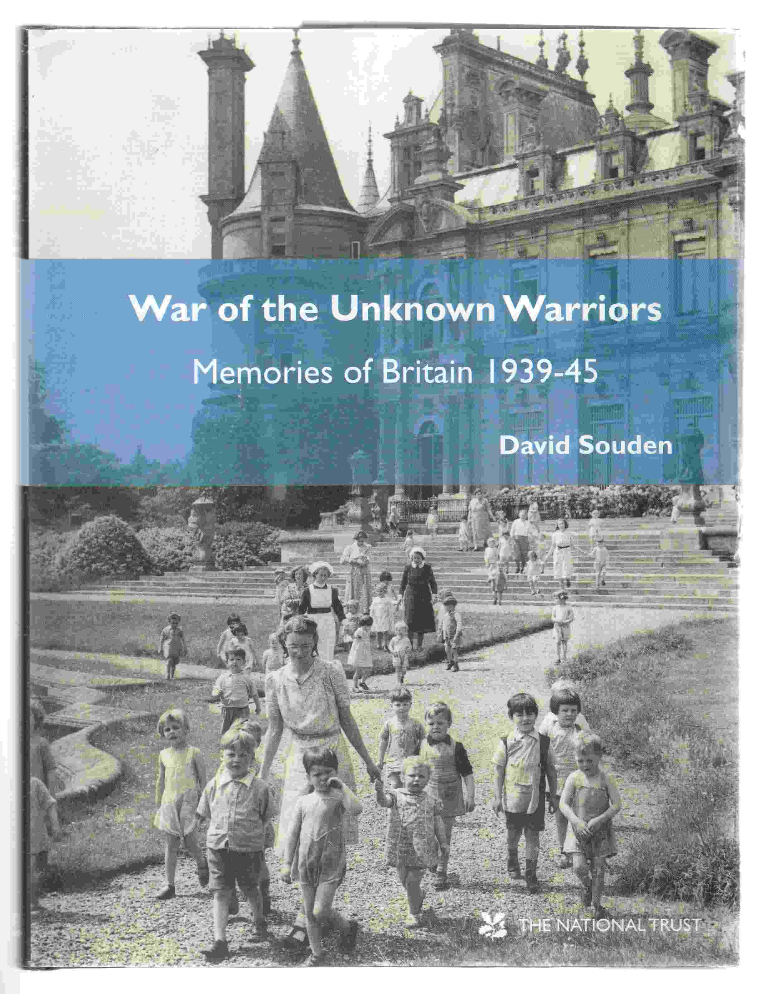 Image for War of the Unknown Warriors Memories of Britain 1939-45