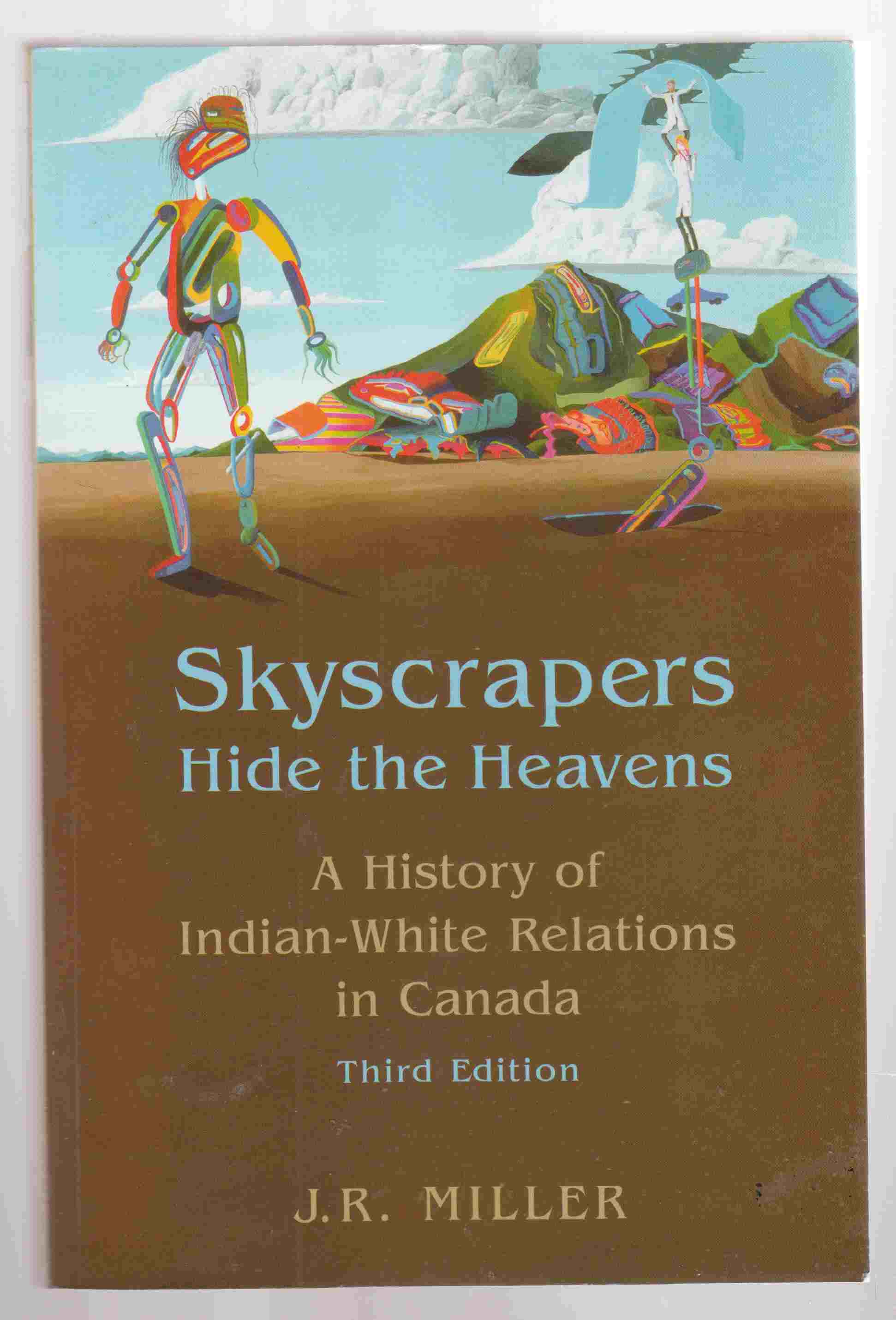 Image for Skyscrapers Hide the Heavens A History of Indian-White Relations in Canada