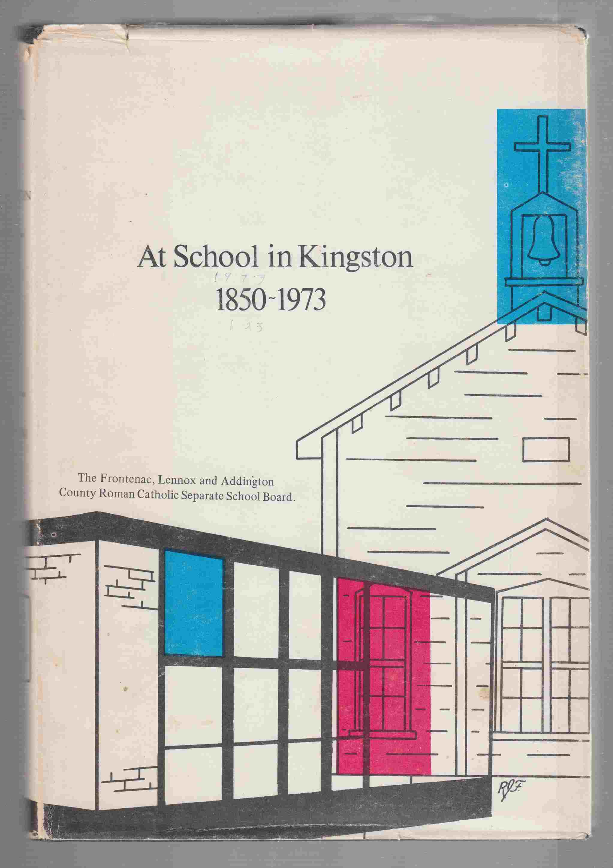 Image for At School in Kingston, 1850-1973 The Story of Catholic Education in Kingston and District,