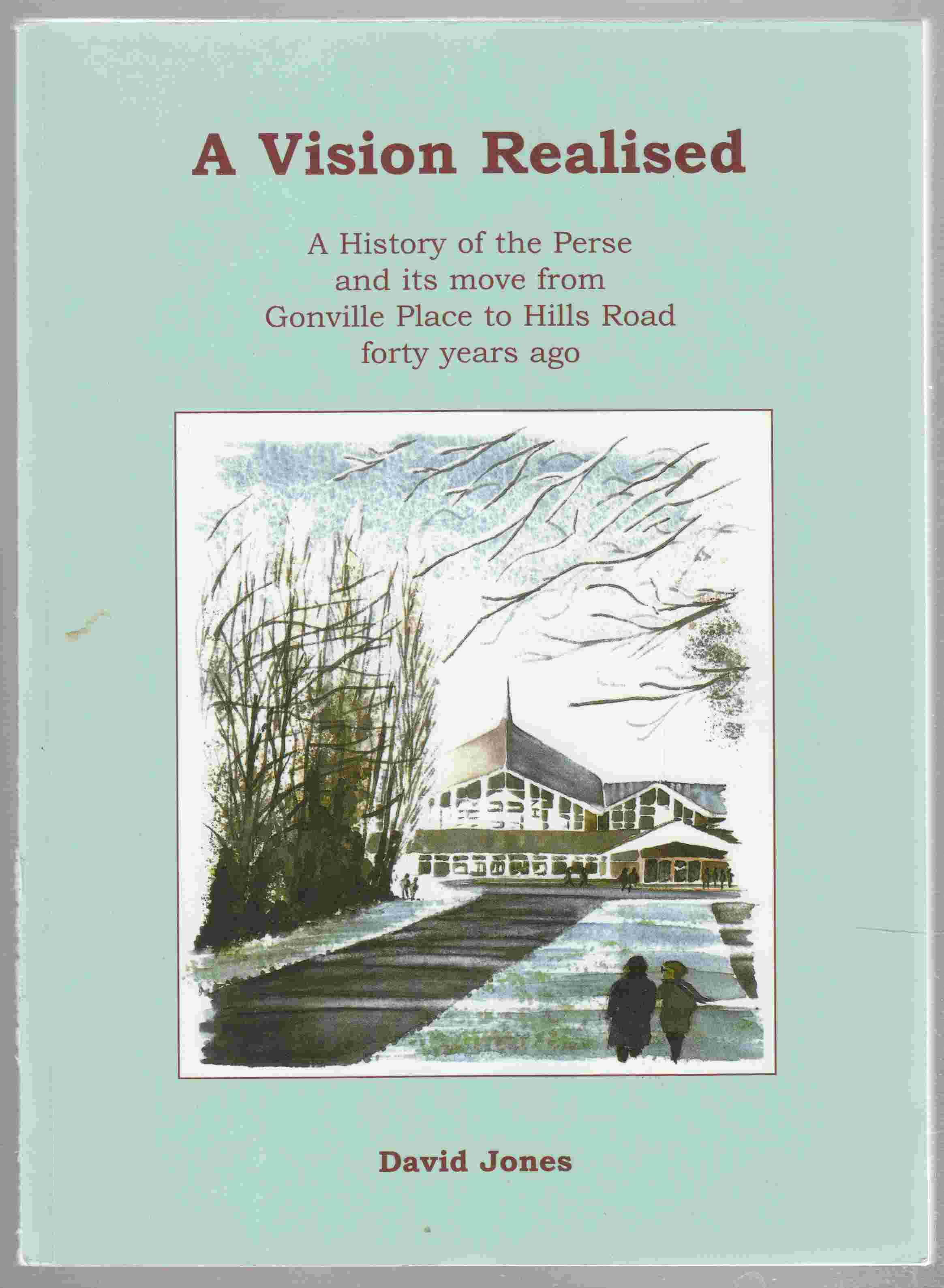 Image for A Vision Realised A History of the Perse School and its Move from Gonville Place to Hills Road Forty Years Ago