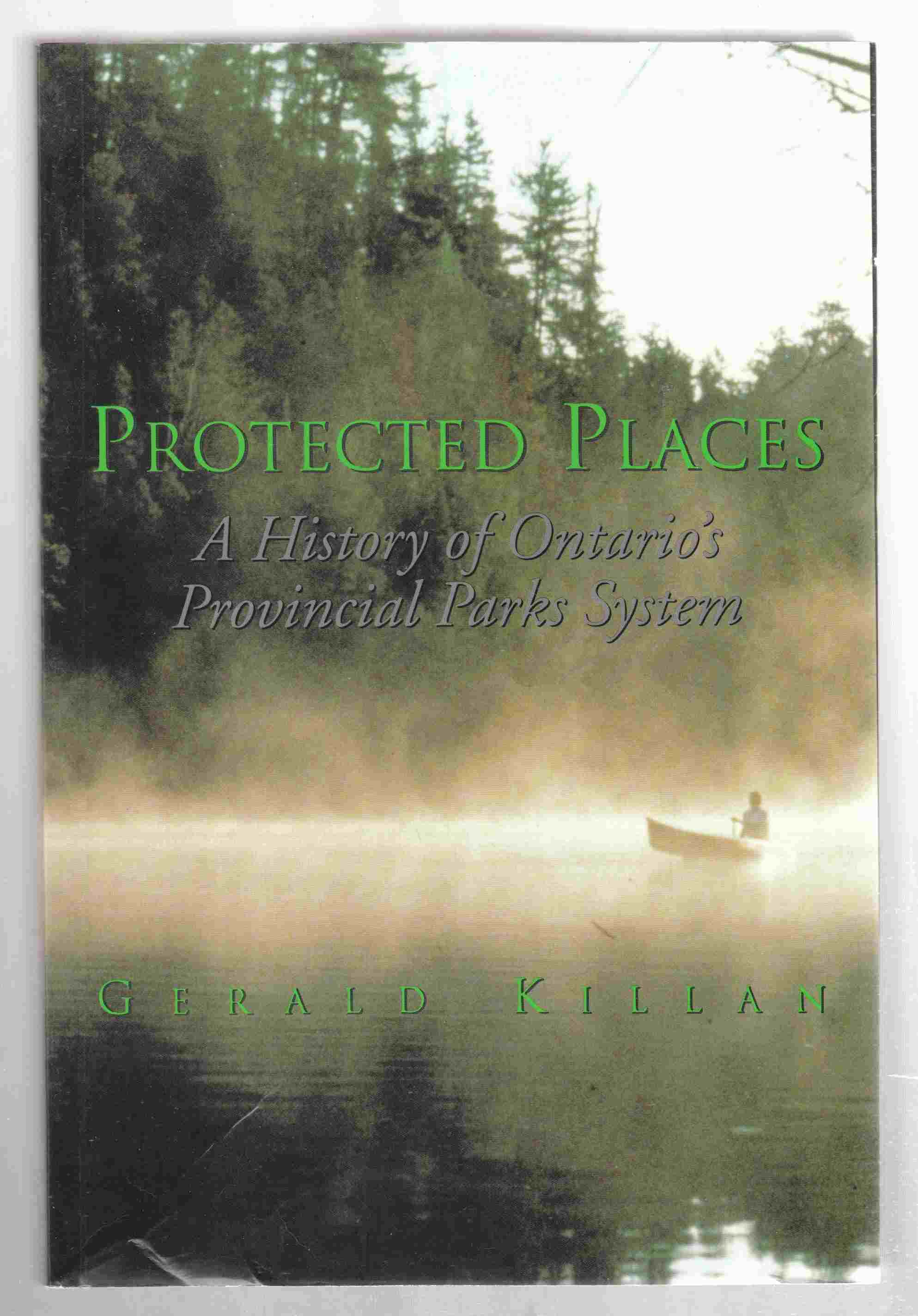Image for Protected Places A History of Ontario's Provincial Parks System