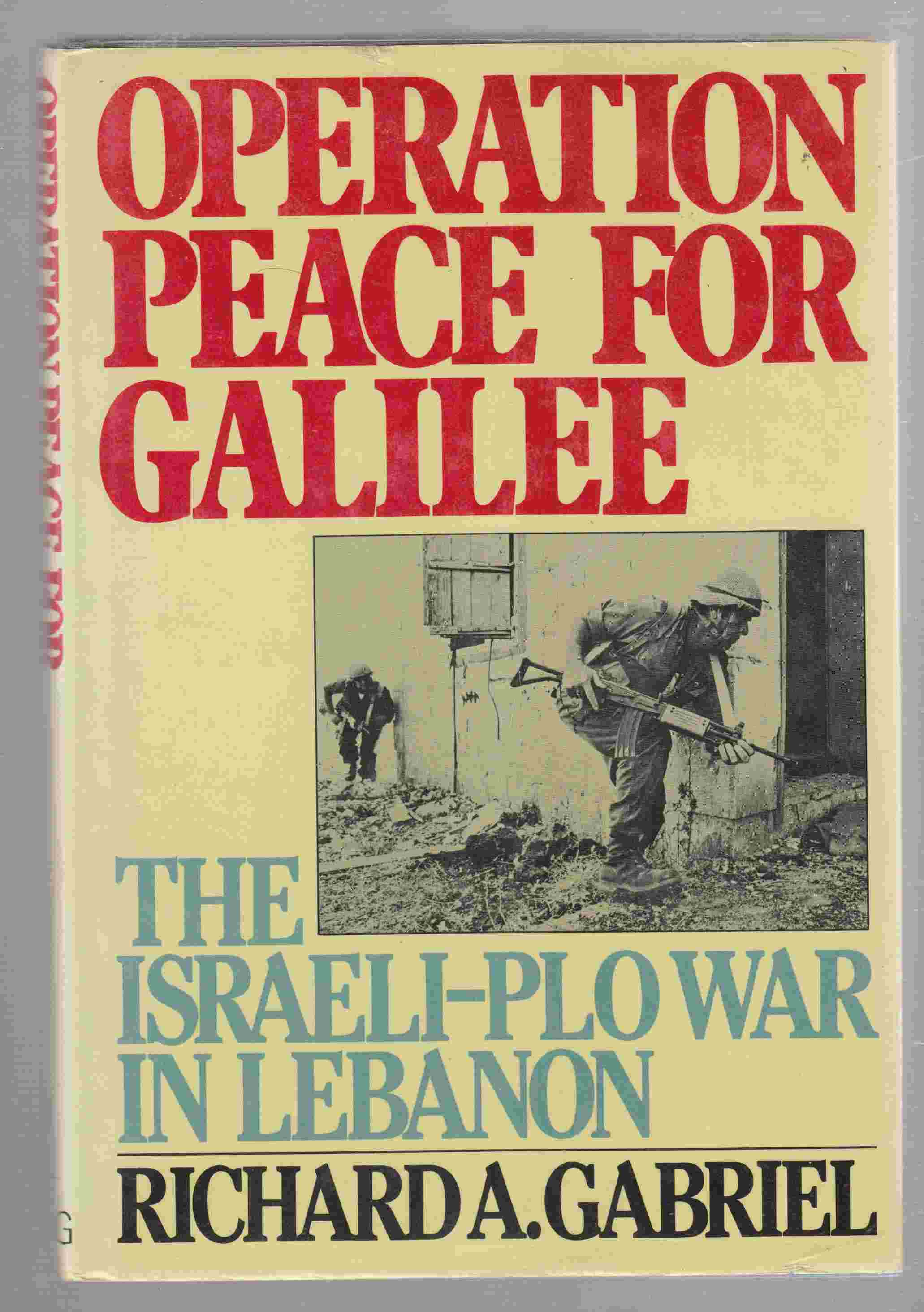 Image for Operation Peace for Galilee The Israeli-PLO War in Lebanon