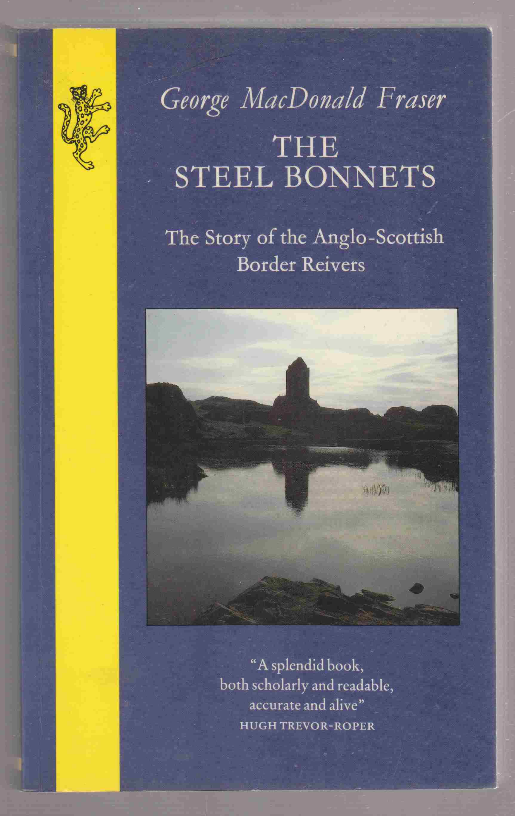 Image for The Steel Bonnets The Story of the Anglo-Scottish Border Reivers