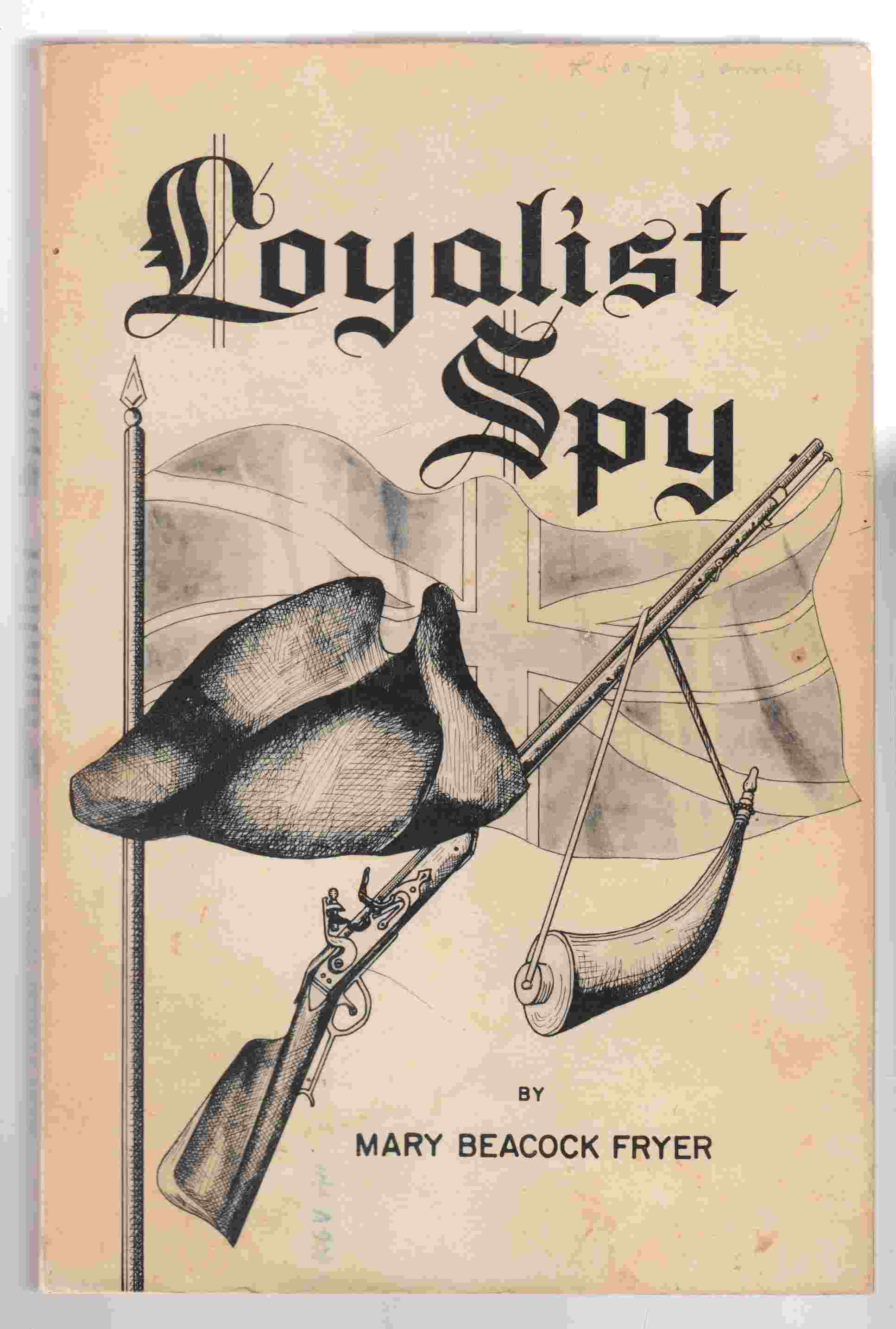 Image for Loyalist Spy The Experiences of Captain John Walden Meyers During the American Revolution