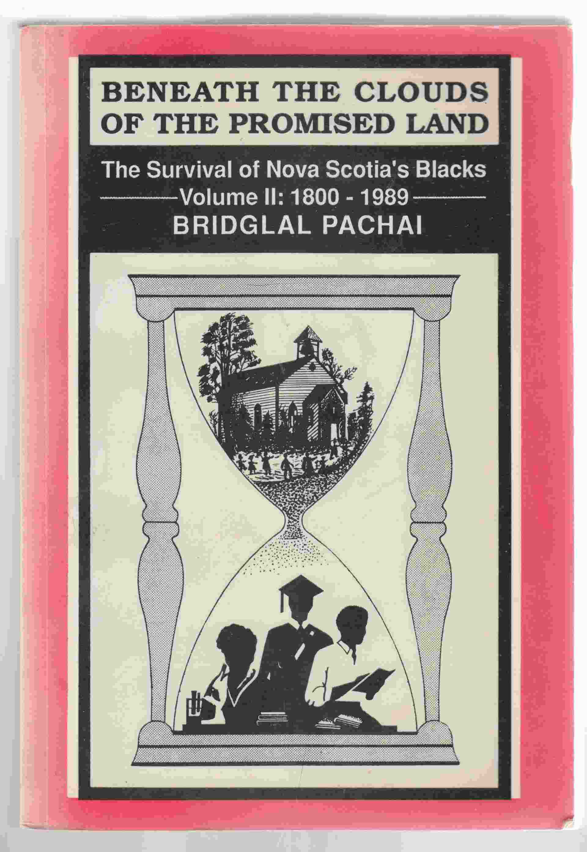 Image for Beneath the Clouds of the Promised Land The Survival of Nova Scotia's Blacks Volume II 1800-1989