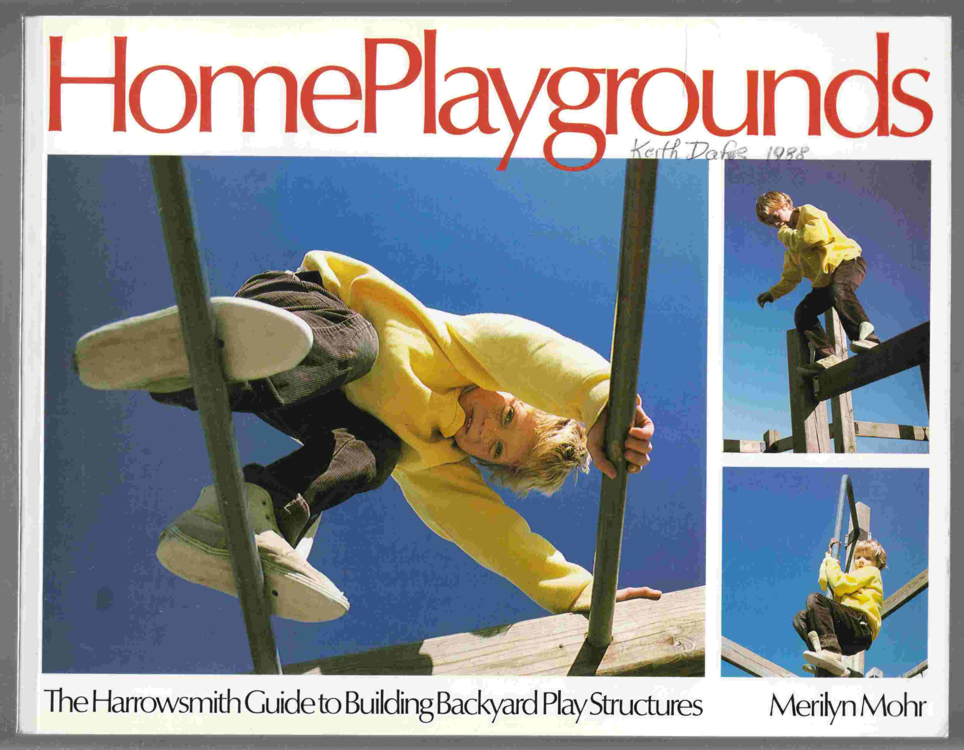 Image for Home Playgrounds: The Harrowsmith Guide to Building Backyard Play Structures