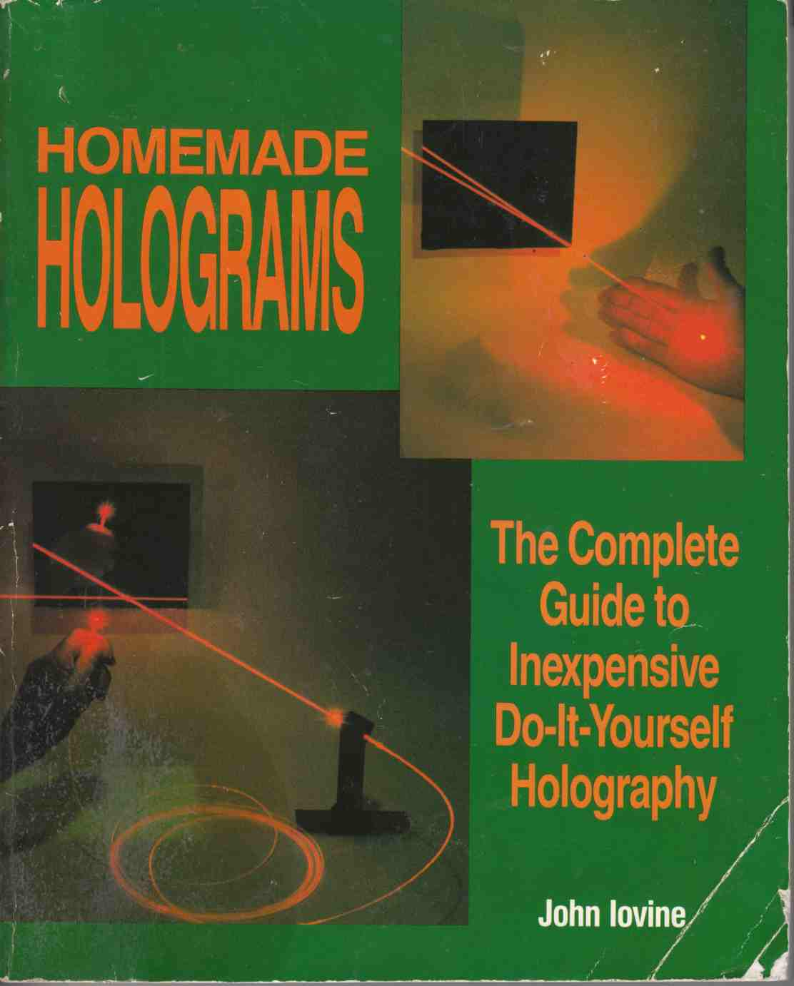 Image for Homemade Holograms The Complete Guide to Inexpensive Do-It-Yourself Holography