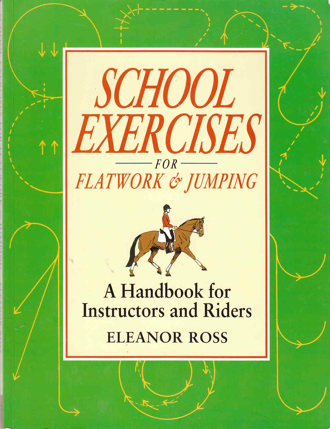 Image for School Exercises for Flatworks & Jumping A Handbook for Instructors and Riders