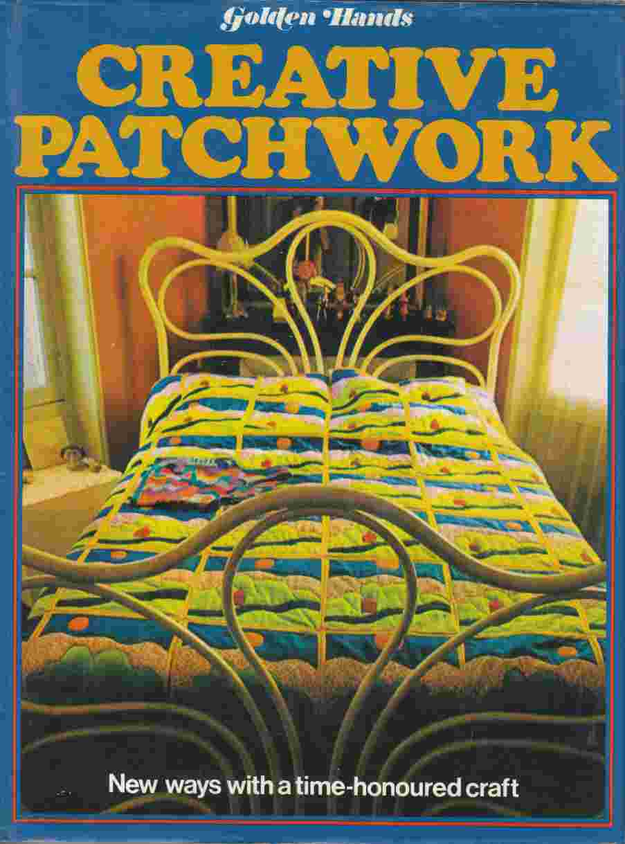 Image for Creative Patchwork:  A Golden Hands Book