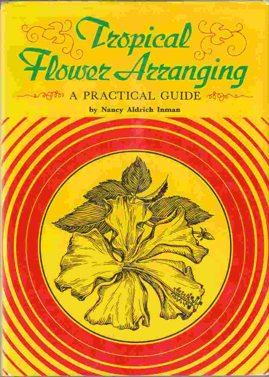 Image for Tropical Flower Arranging A Practical Guide