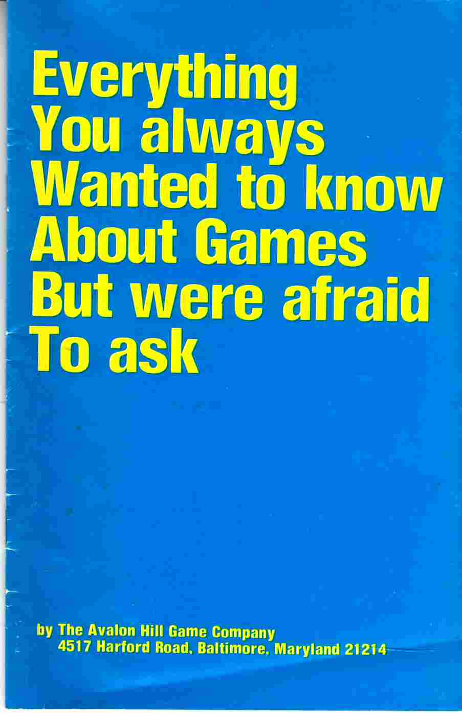 Image for Everything That You Always Wanted to Know about Games but Were Afraid to Ask:  The Complete Avalon Hill Catalog of Games