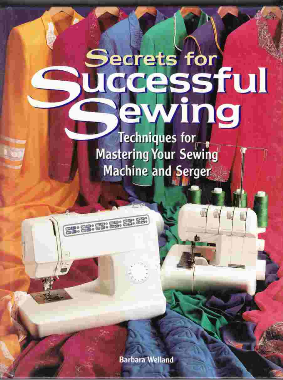 Image for Secrets for Successful Sewing Techniques for Mastering Your Sewing Machine and Serger