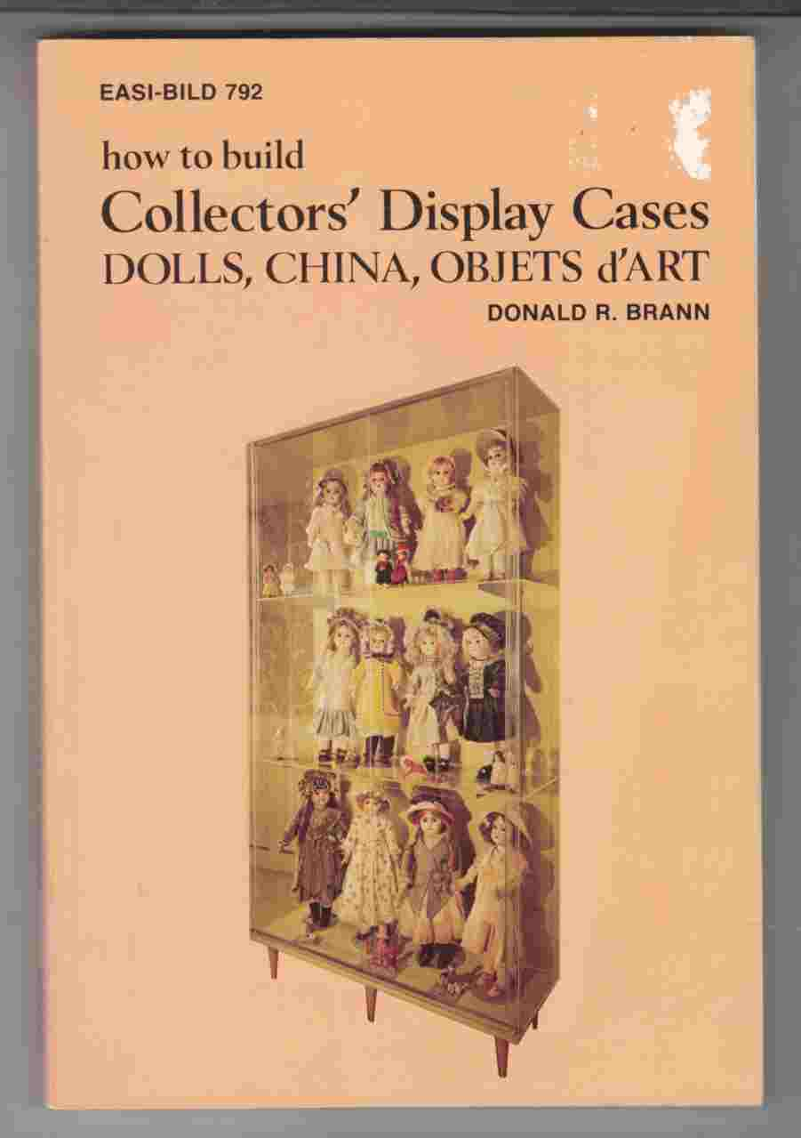 Image for How to Build Collectors' Display Cases Dolls, China, Objets D'Art Easi-Bild 792