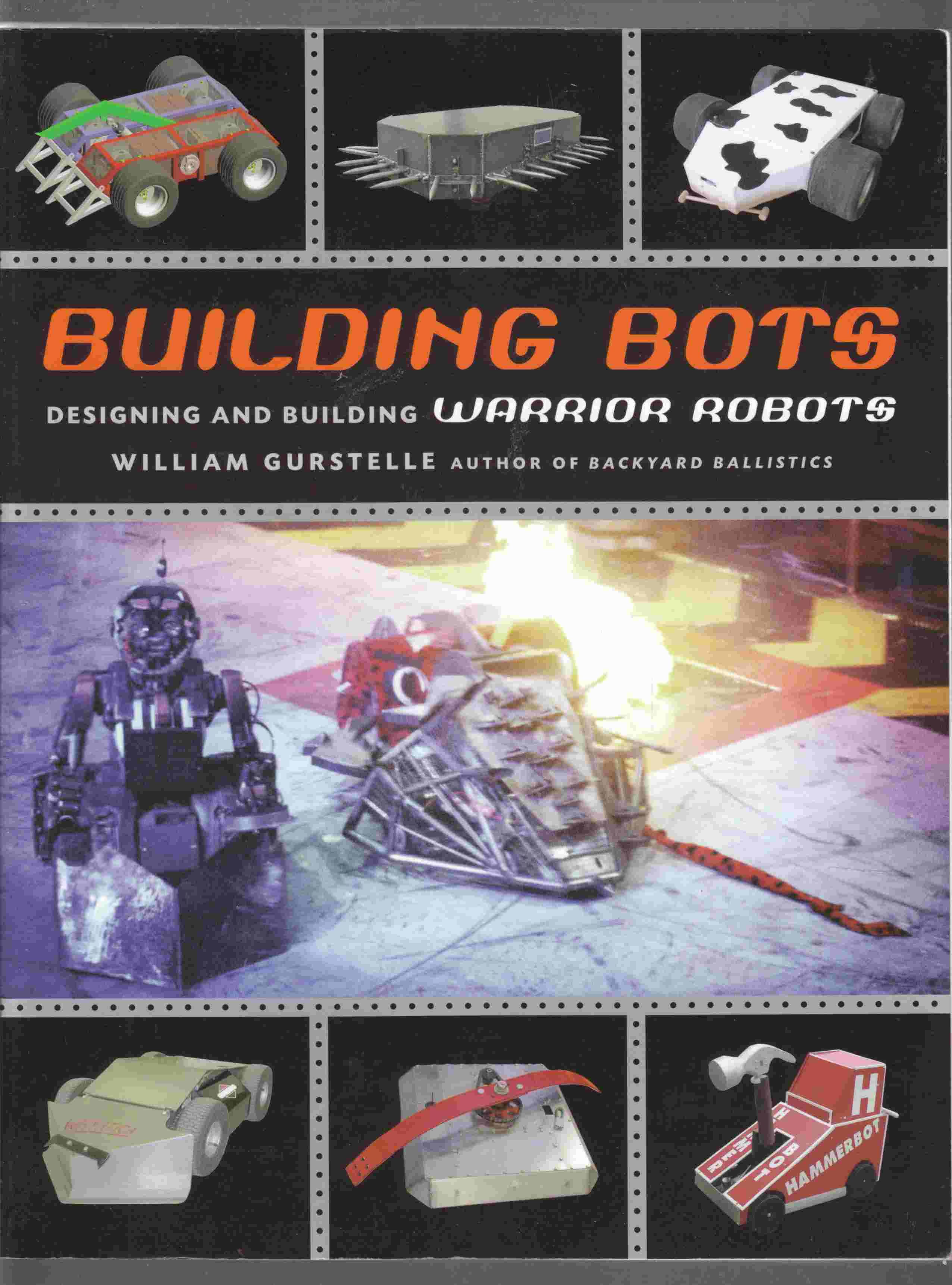 Image for Building Bots Designing and Building Warrior Robots