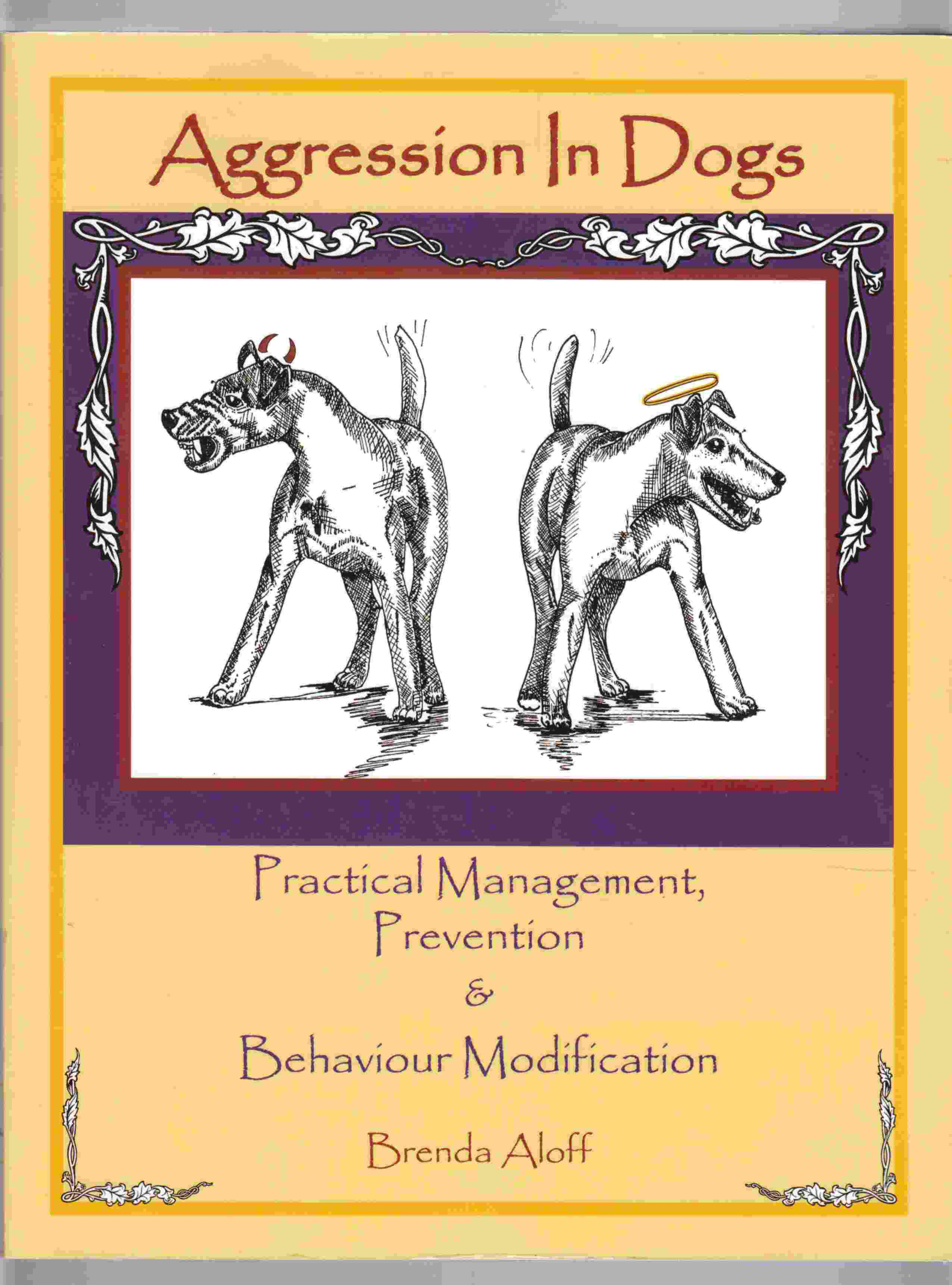 Image for Aggression in Dogs Practical Management, Prevention & Behaviour Modification