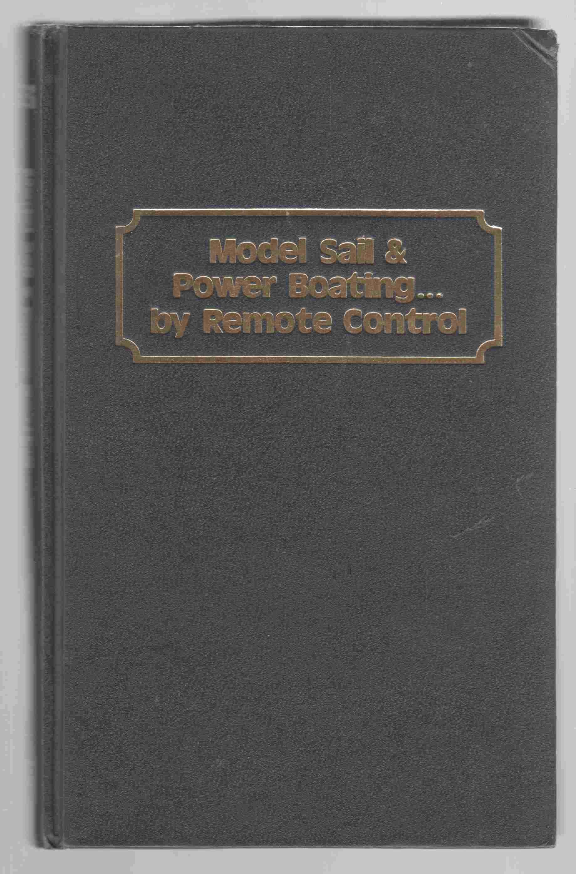 Image for Model Sail & Power Boating by Remote Control