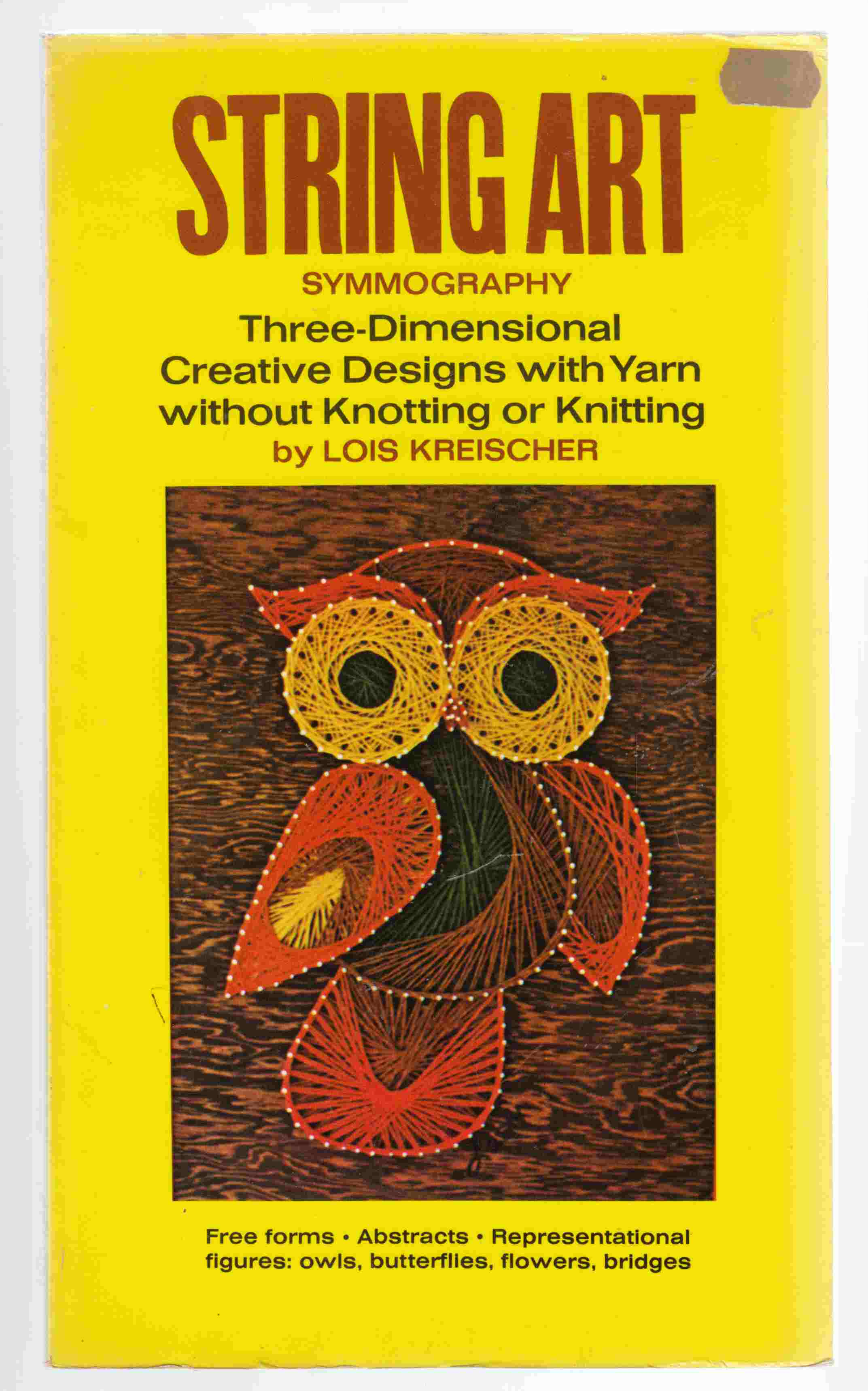 Image for String Art Symmography Three-Dimensional Creative Designs with Yarn Without Knotting or Knitting