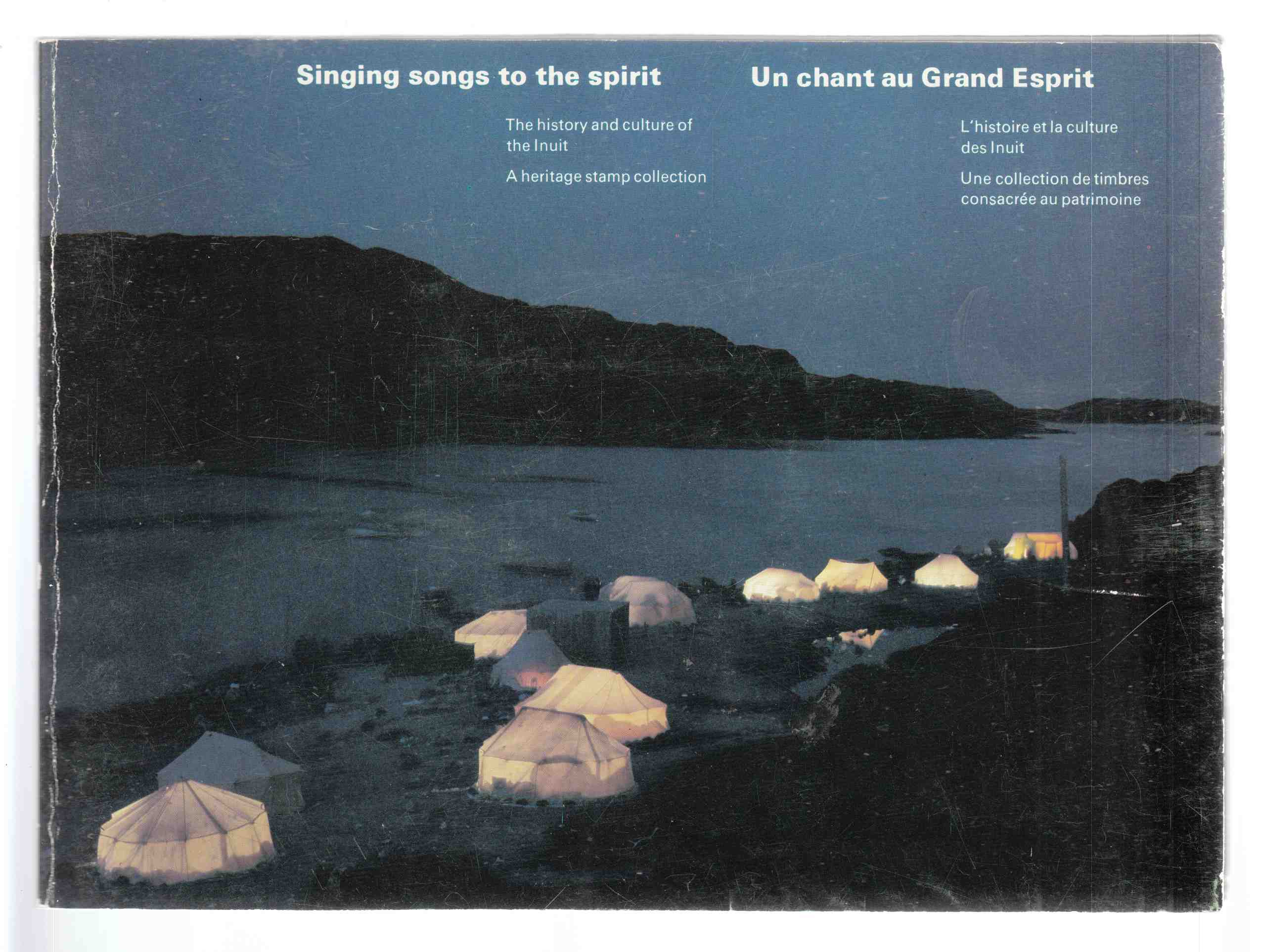 Image for Singing Songs to the Spirit / Un Chant Au Grand Esprit The History and Culture of the Inuit / L'Histoire Et La Culture Des Inuit