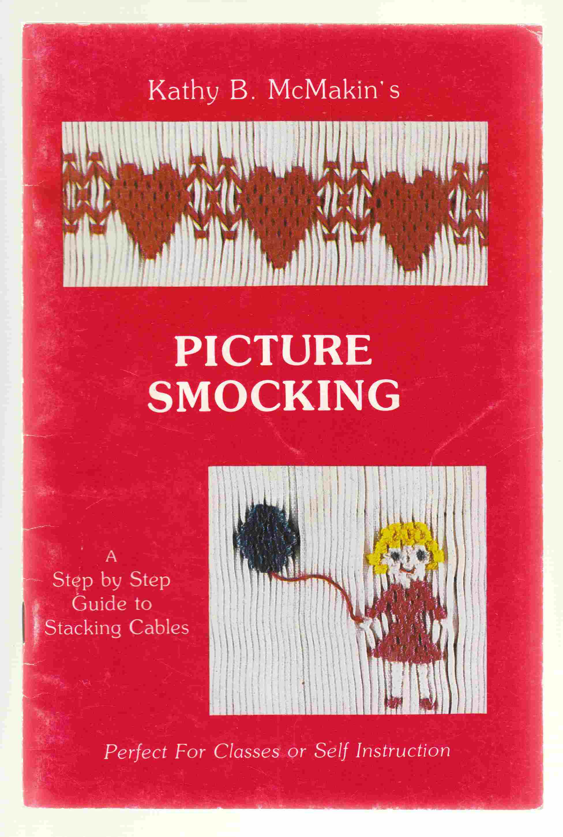 Image for Picture Smocking A Step by Step Guide to Stacking Cables