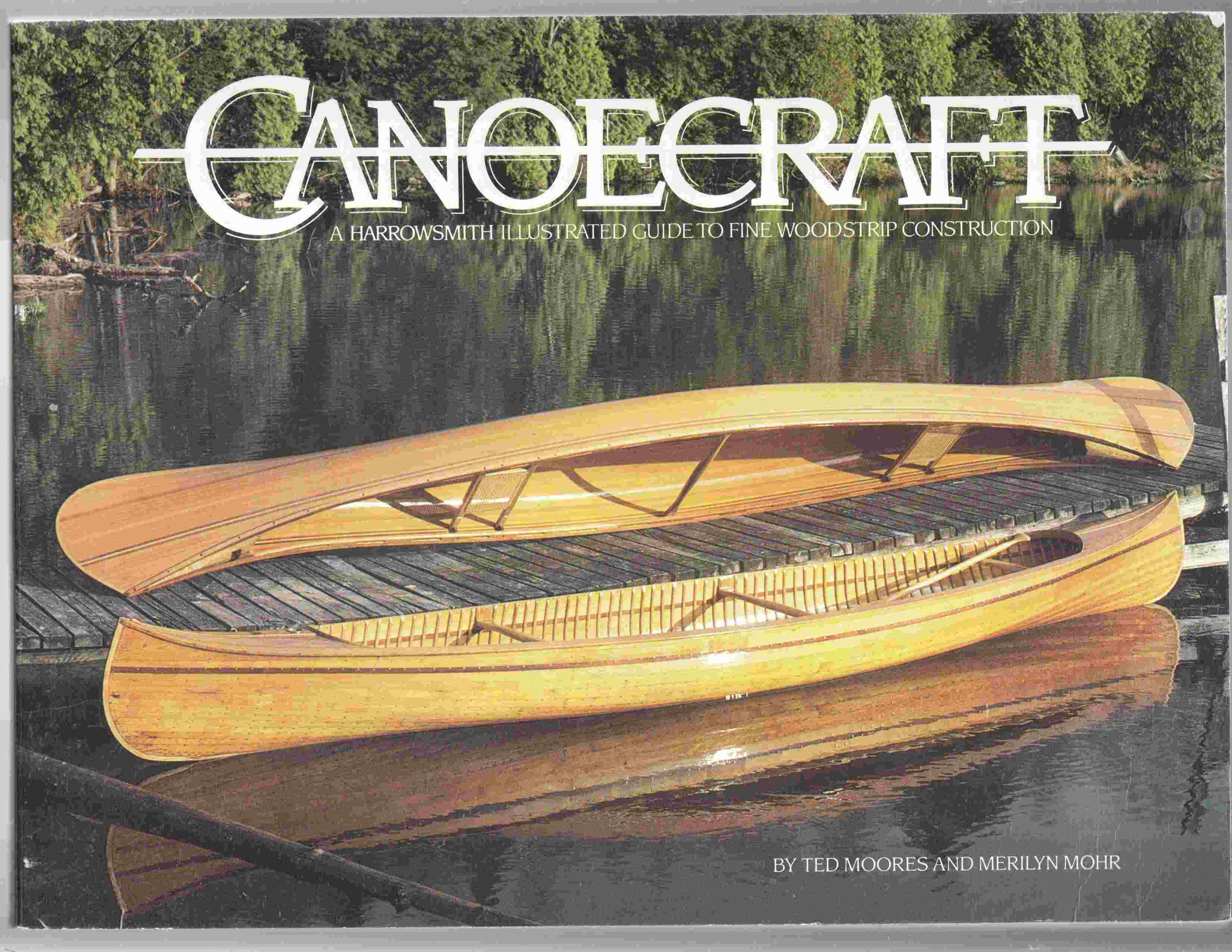 Image for Canoecraft  A Harrowsmith Illustrated Guide to Fine Woodstrip Construction