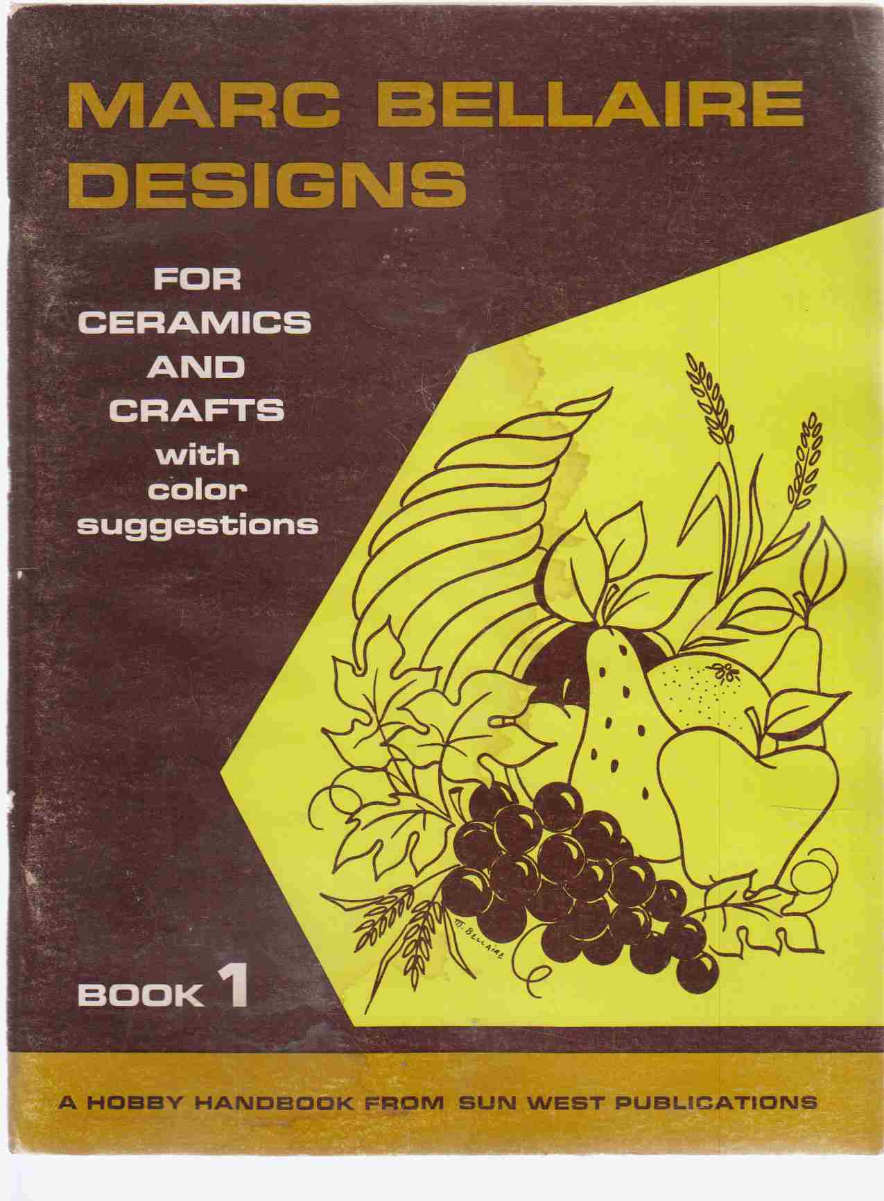 Image for Marc Bellaire Designs for Ceramics and Crafts with Color Suggestions  Book 1