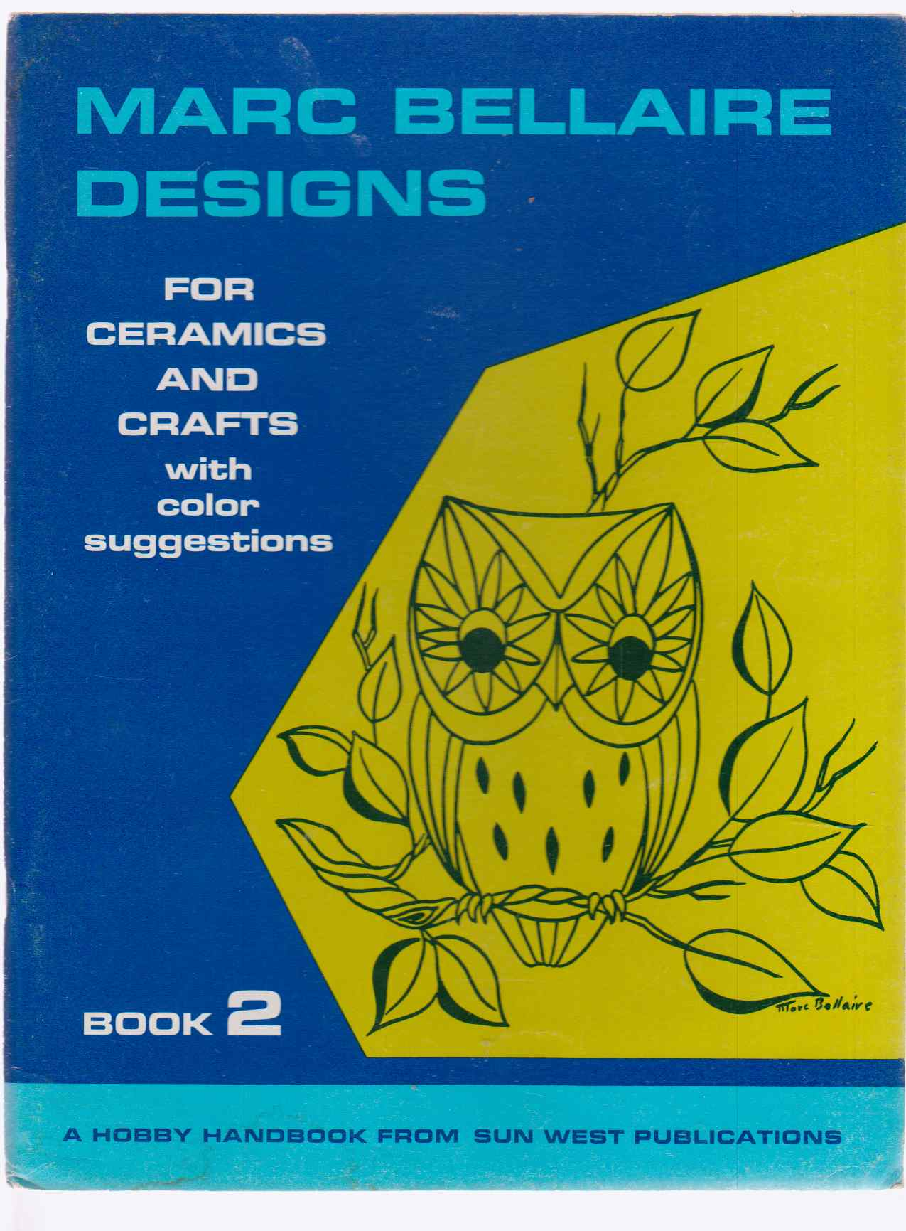 Image for Marc Bellaire Designs For Ceramics And Crafts With Color Suggestions  Book 2
