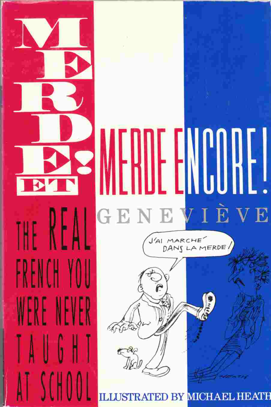 Image for Merde! Et Merde Encore!  The Real French You Were Never Taught At School