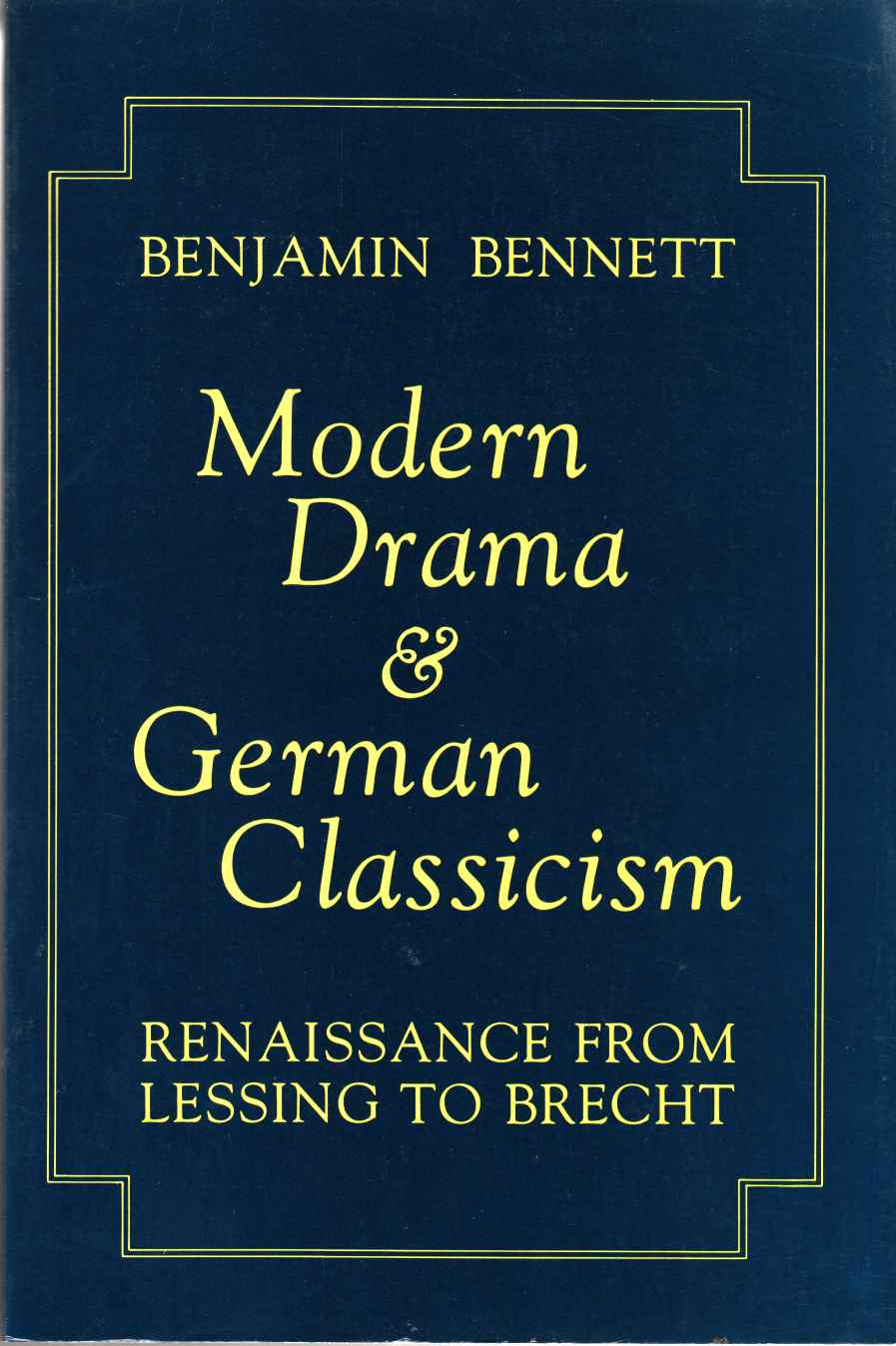 Image for Modern Drama and German Classicism: Renaissance from Lessing to Brecht