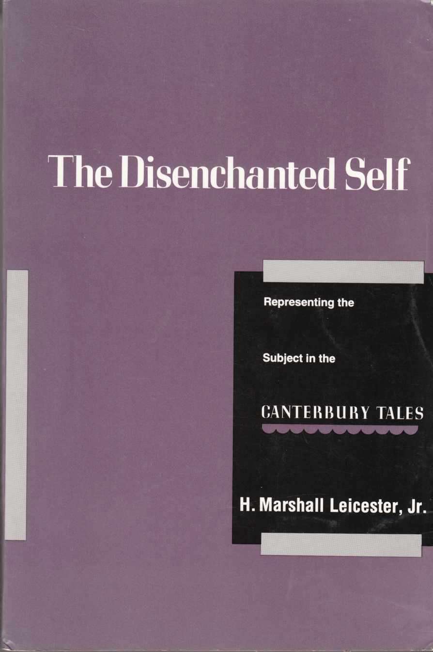 Image for The Disenchanted Self Representing the Subject in the Canterbury Tales