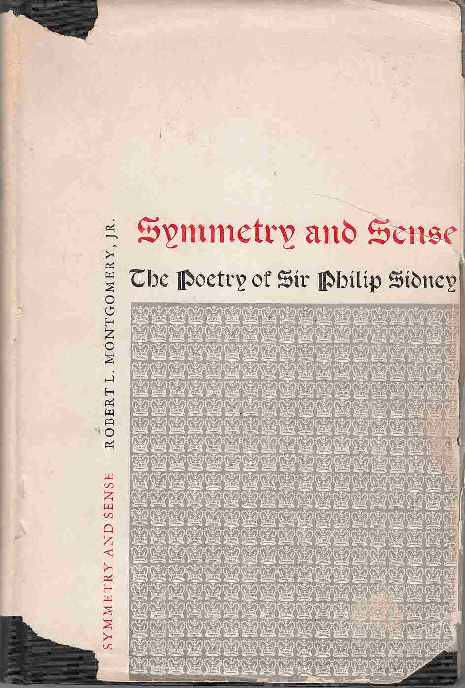 Image for Symmetry and Sense The Poetry of Sir Philip Sidney