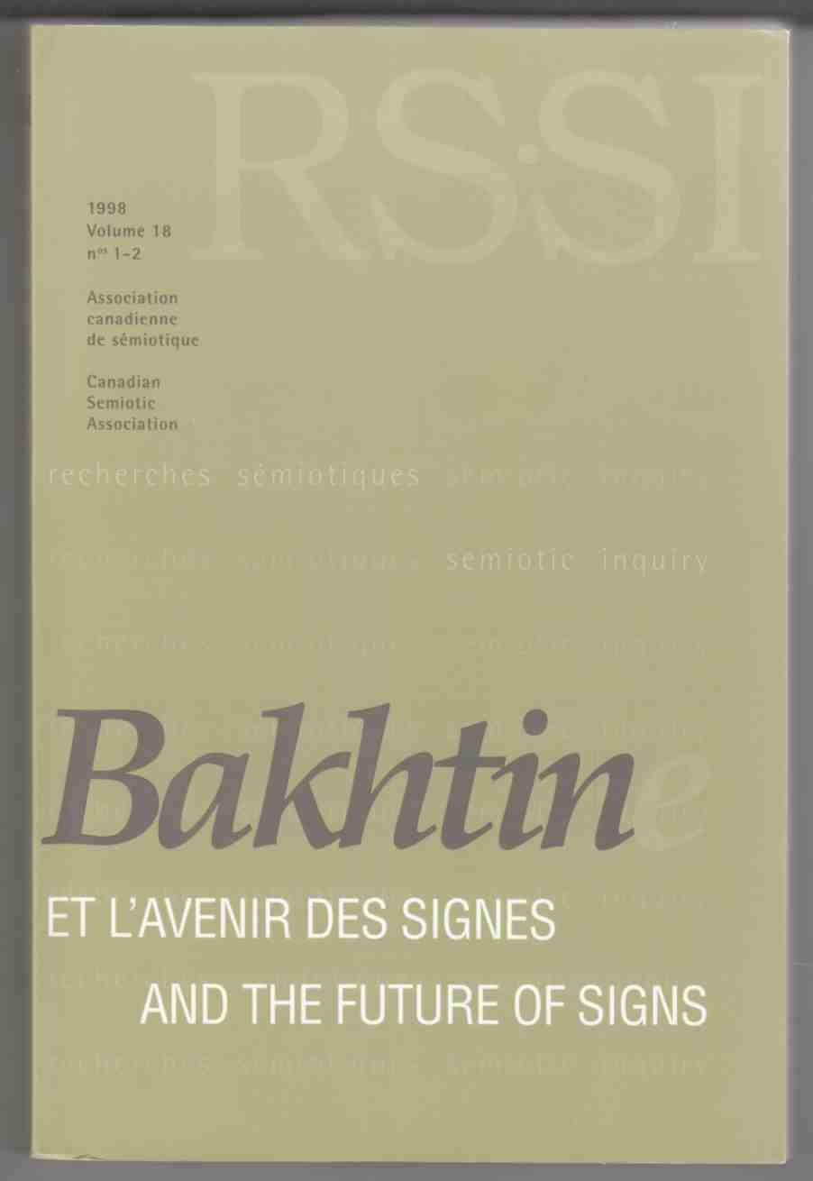 Image for Mikhail Bakhtine Et L'Avenir Des Signes / Mikhail Bakhtine and the Future of Signs Recherches Semiotiques - Semiotic Inquiry Volume 18 Nos 1-2
