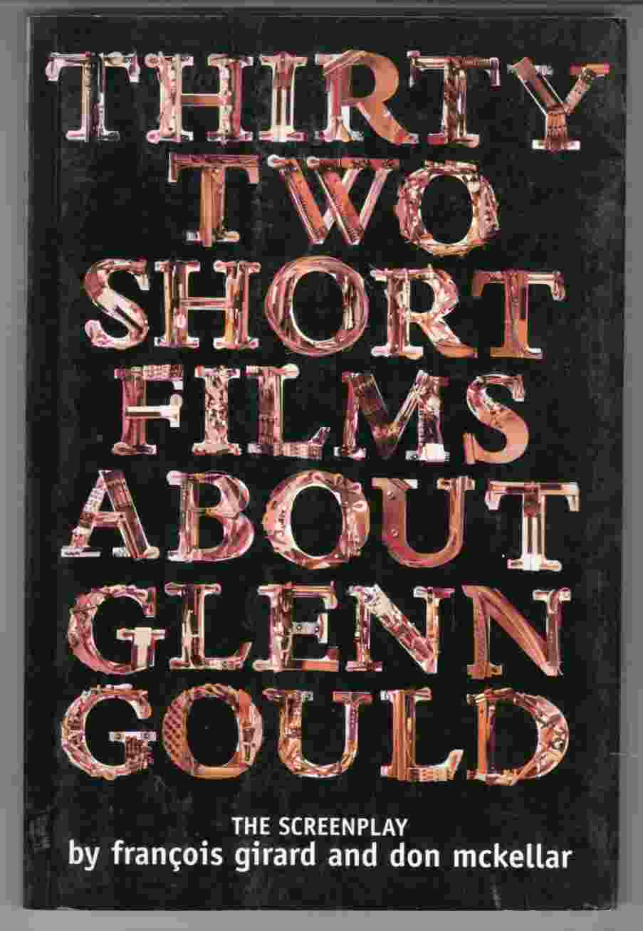 Image for Thirty Two Short Films about Glenn Gould The Screenplay