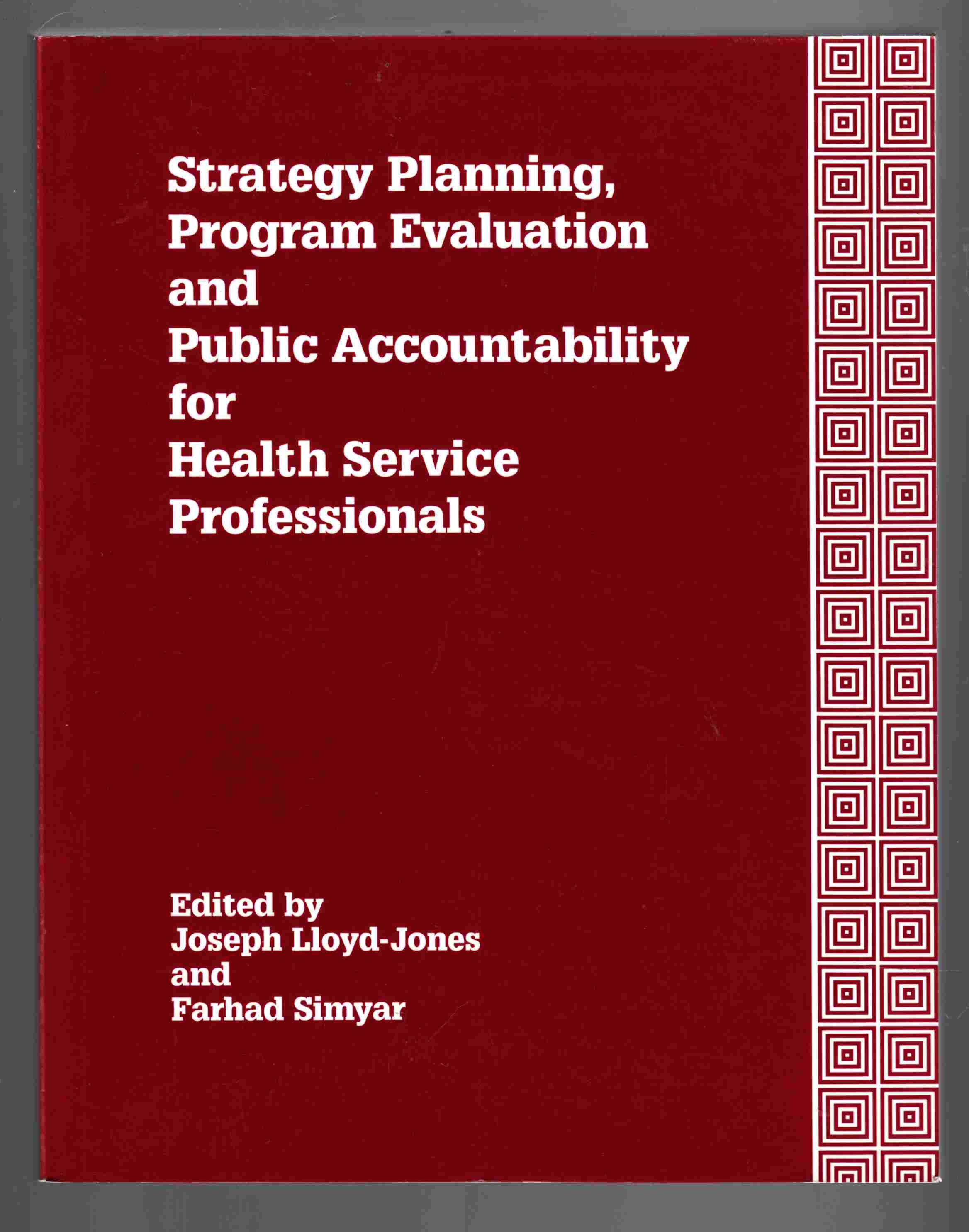 Image for Strategy Planning, Program Evaluation and Public Accountability for Health Service Professionals