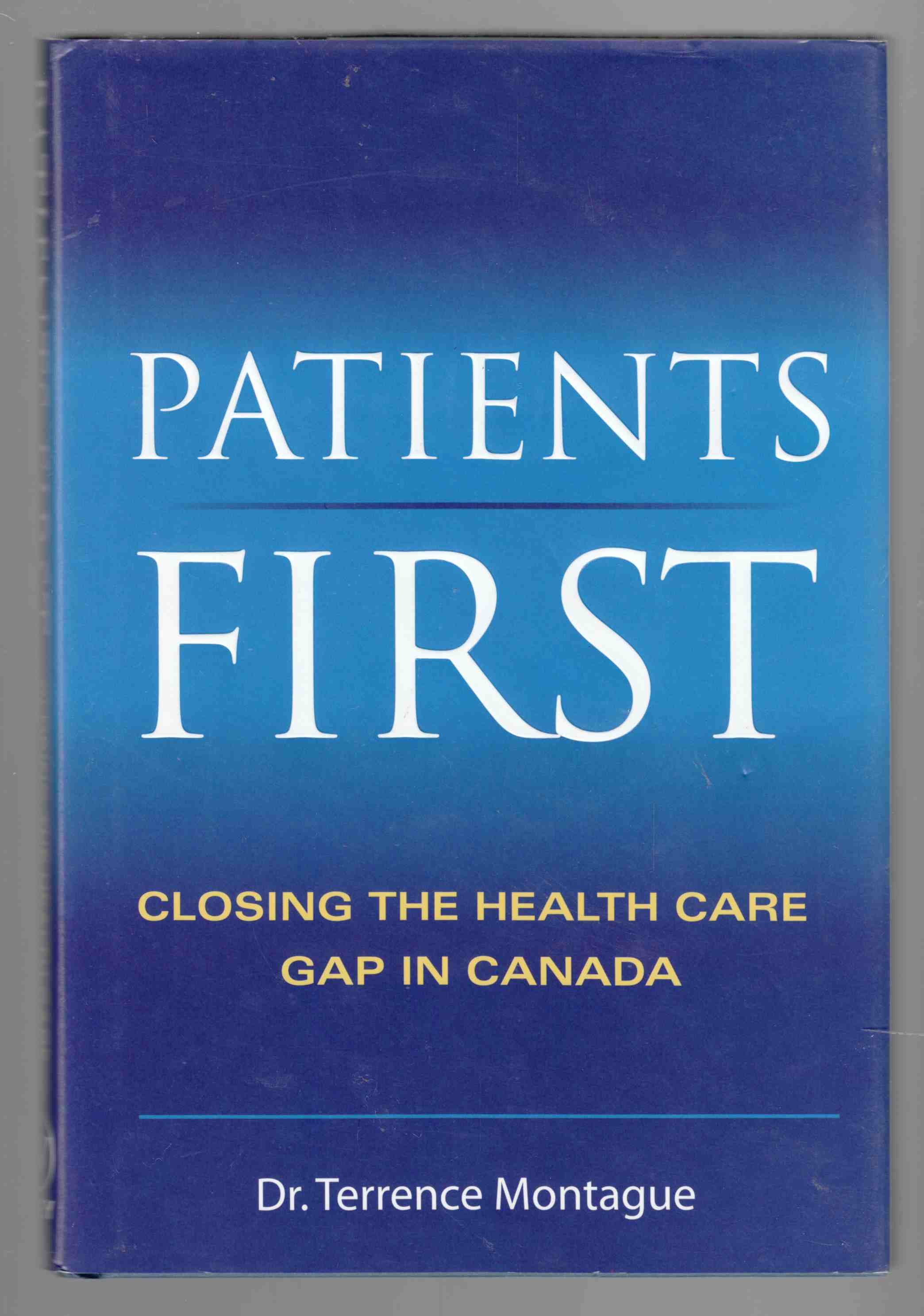 Image for Patients First: Closing the Health Care Gap in Canada
